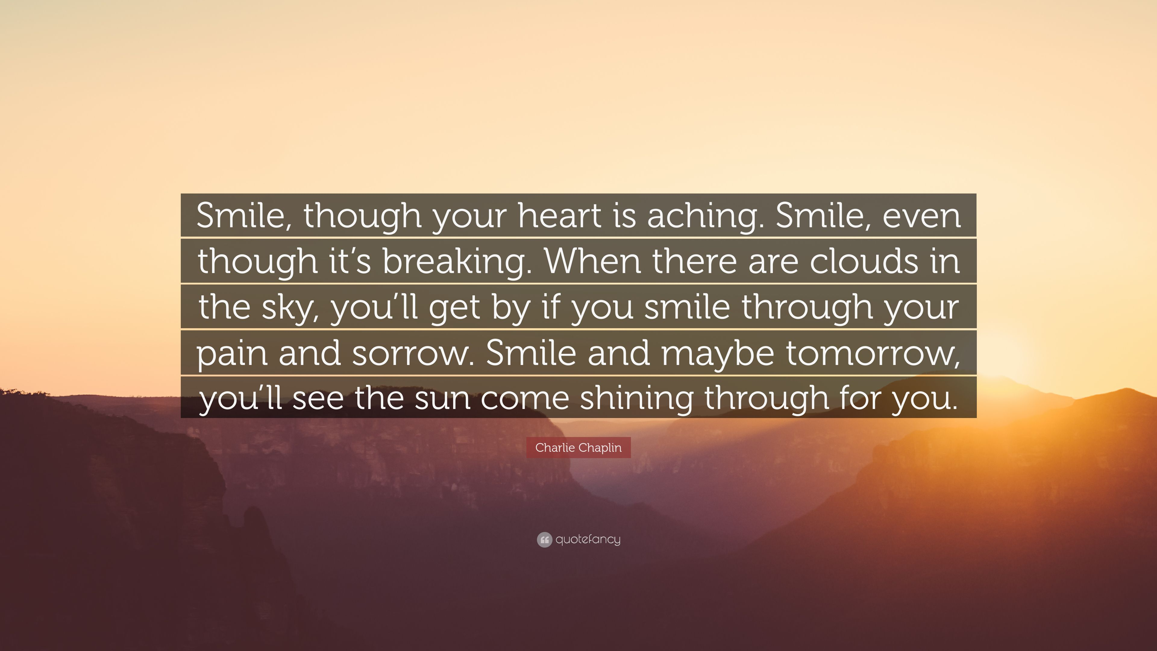 Heart Breaking Quotes Wallpapers Charlie Chaplin Quote Smile Though Your Heart Is Aching