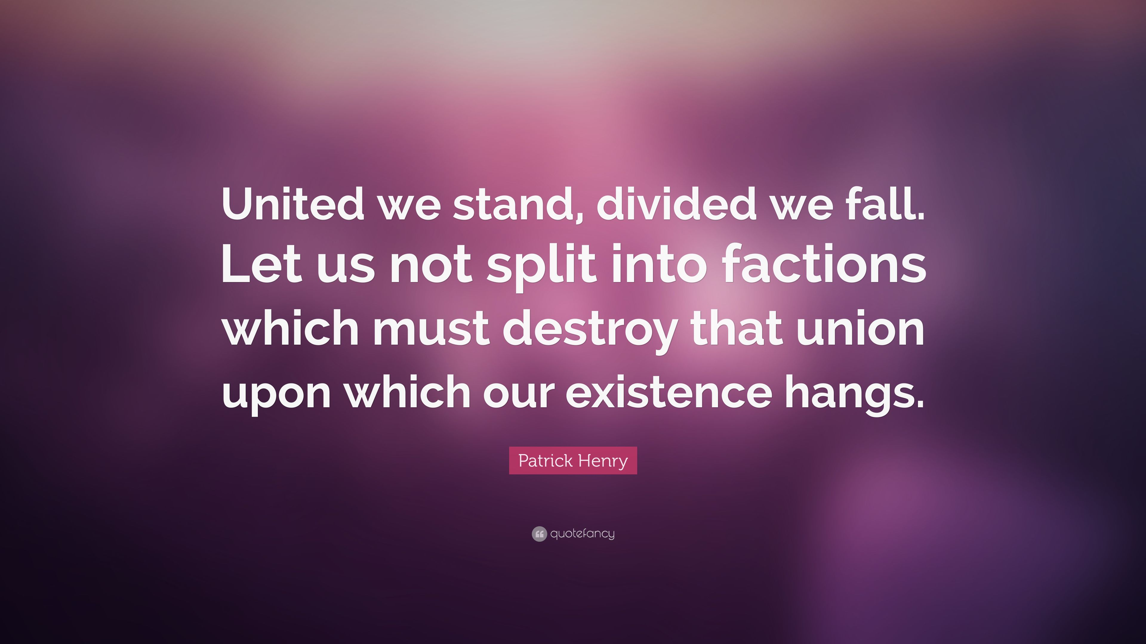 Divided We Fall Wallpaper Patrick Henry Quote United We Stand Divided We Fall