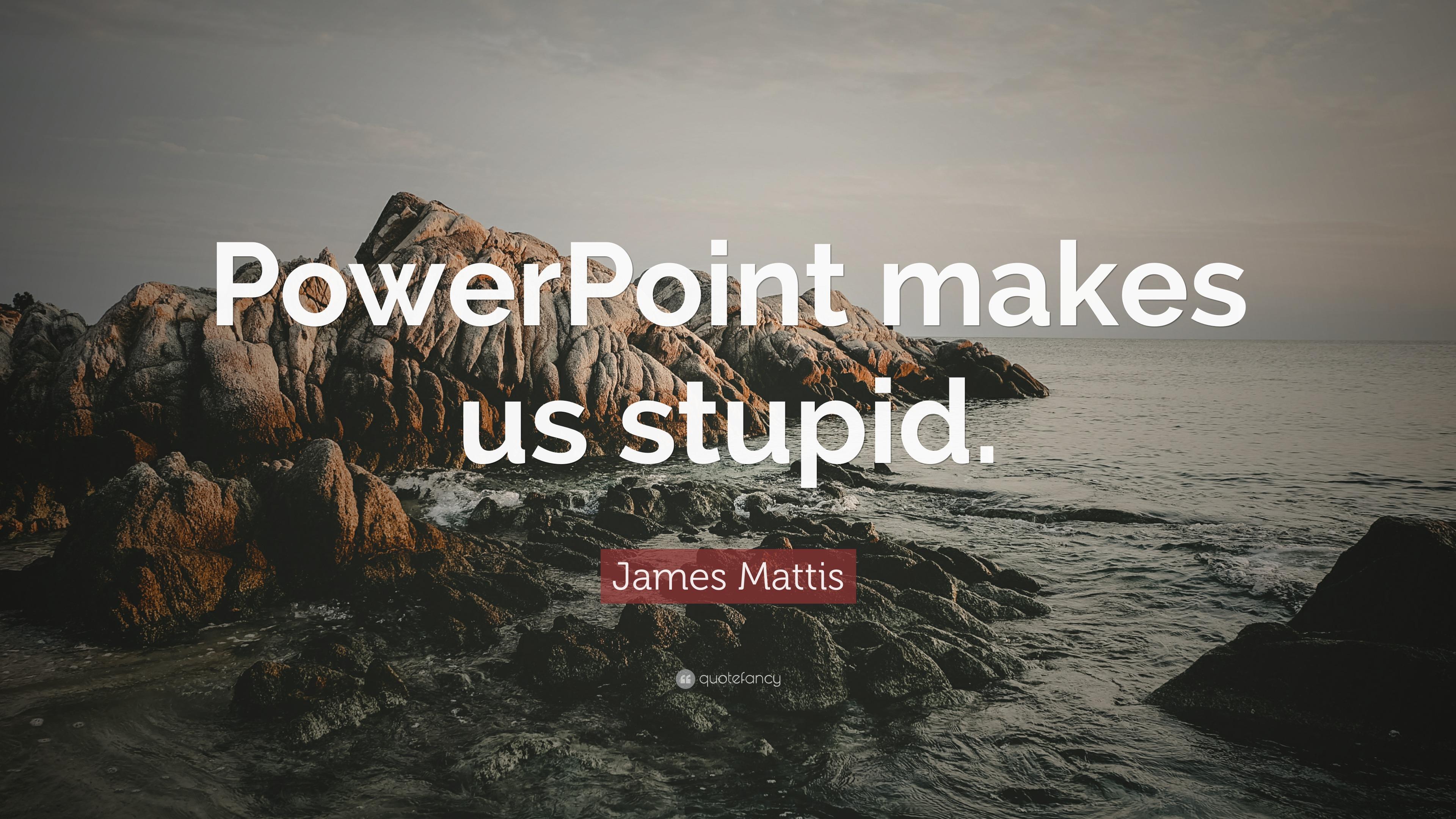 Steve Jobs Motivational Quotes Wallpaper James Mattis Quote Powerpoint Makes Us Stupid 12