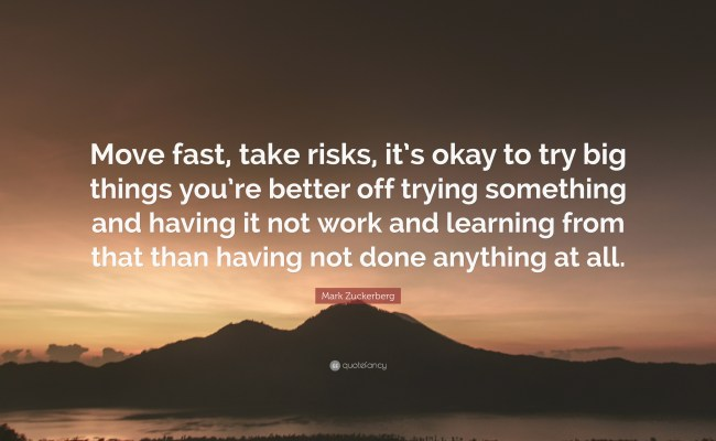 Mark Zuckerberg Quote Move Fast Take Risks It S Okay