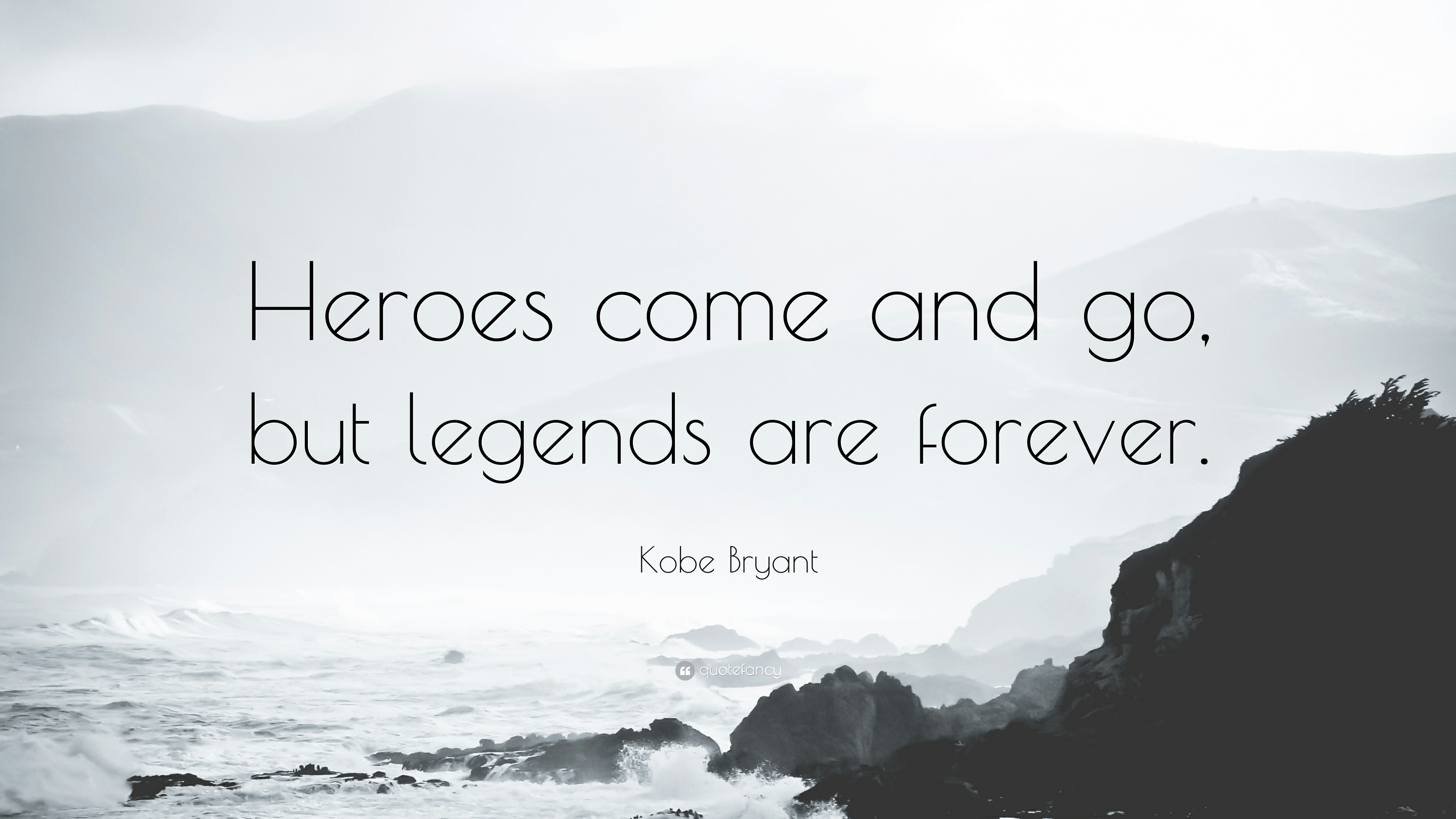 Casey Neistat Quotes Wallpaper Kobe Bryant Quote Heroes Come And Go But Legends Are