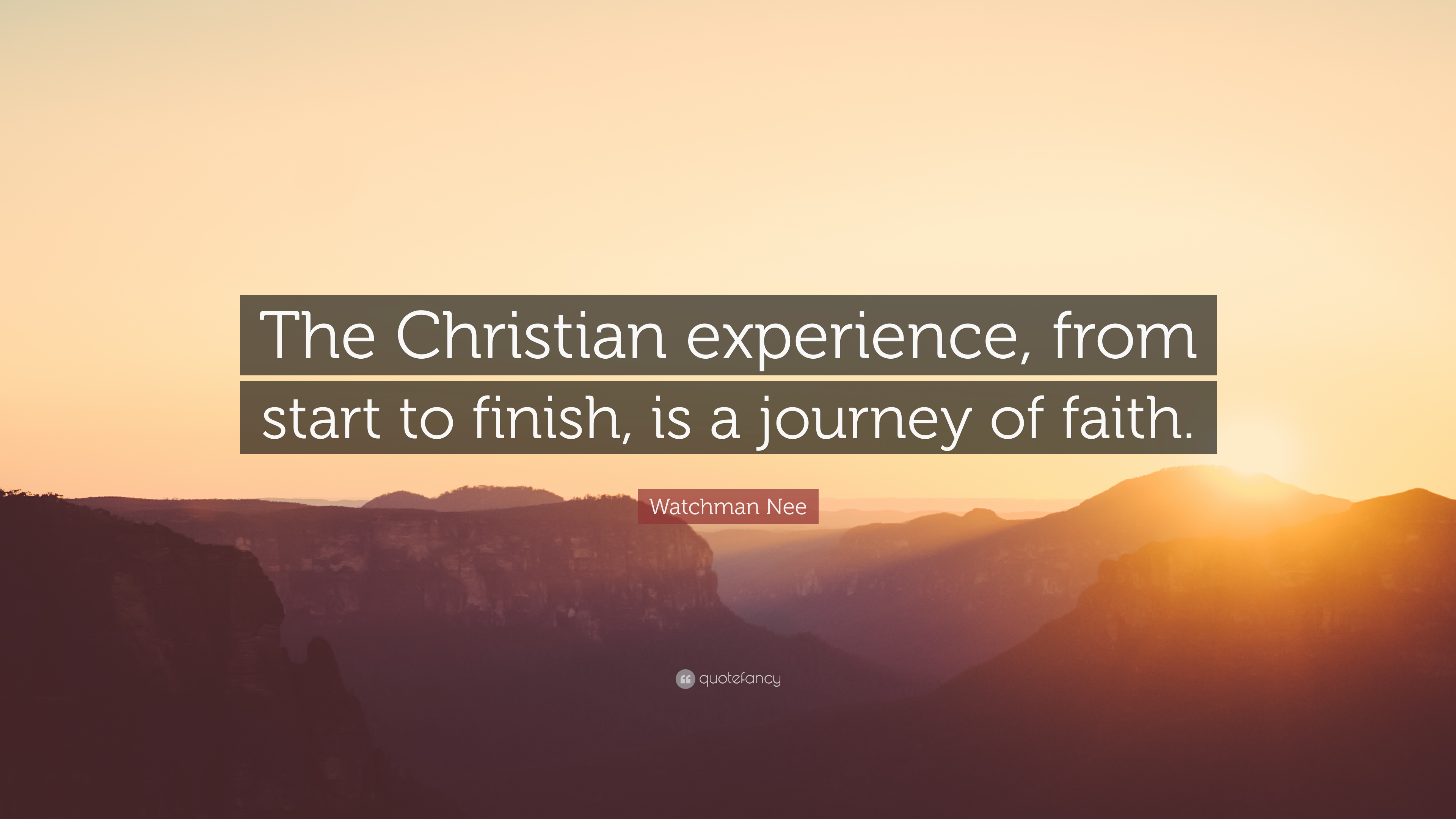 Christian Inspirational Wallpapers With Quotes Watchman Nee Quote The Christian Experience From Start