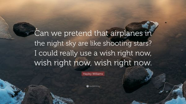 Hayley Williams Quote Pretend Airplanes In Night Sky Shooting Stars