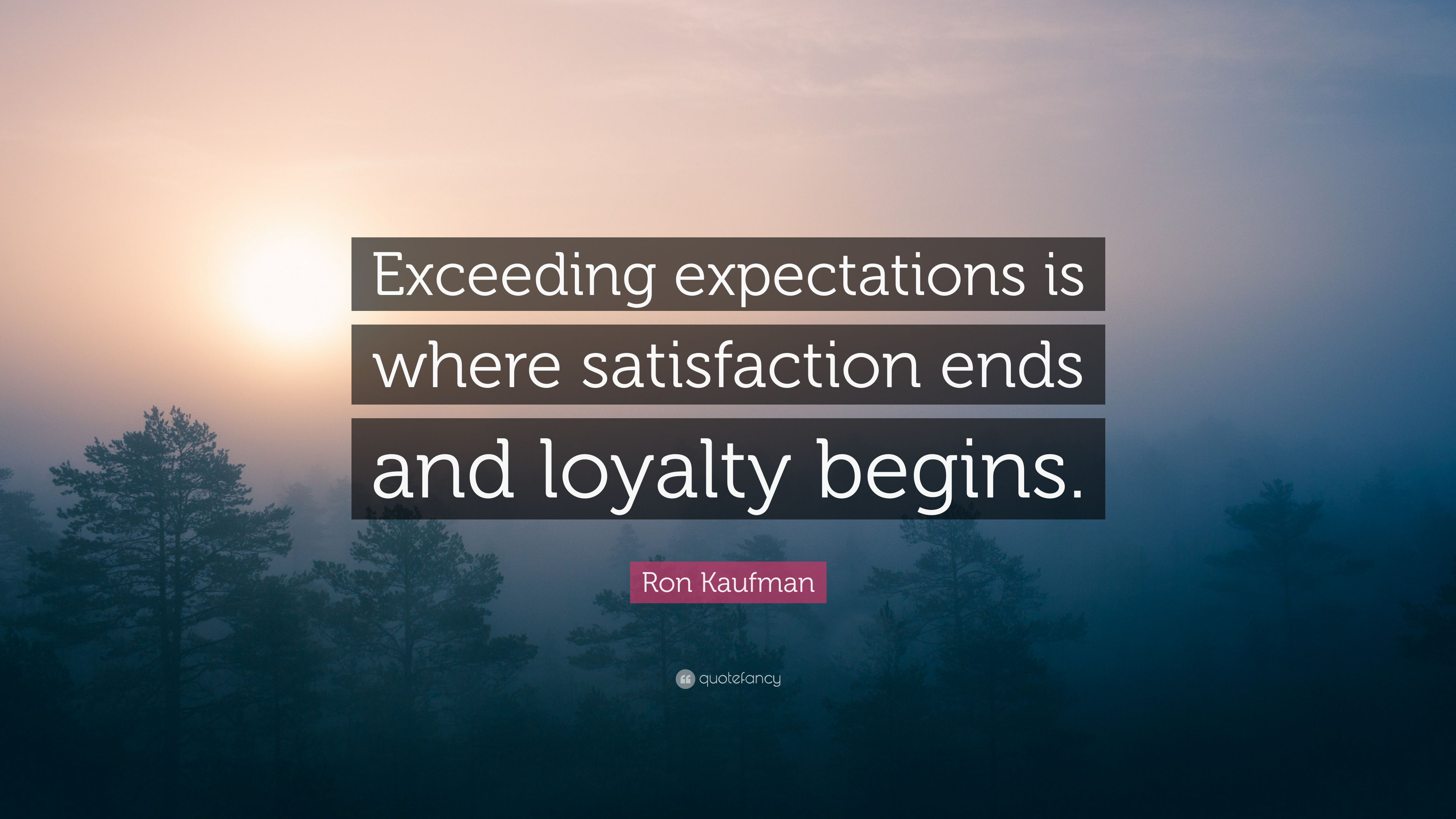 Expectations Quote Wallpapers Ron Kaufman Quote Exceeding Expectations Is Where