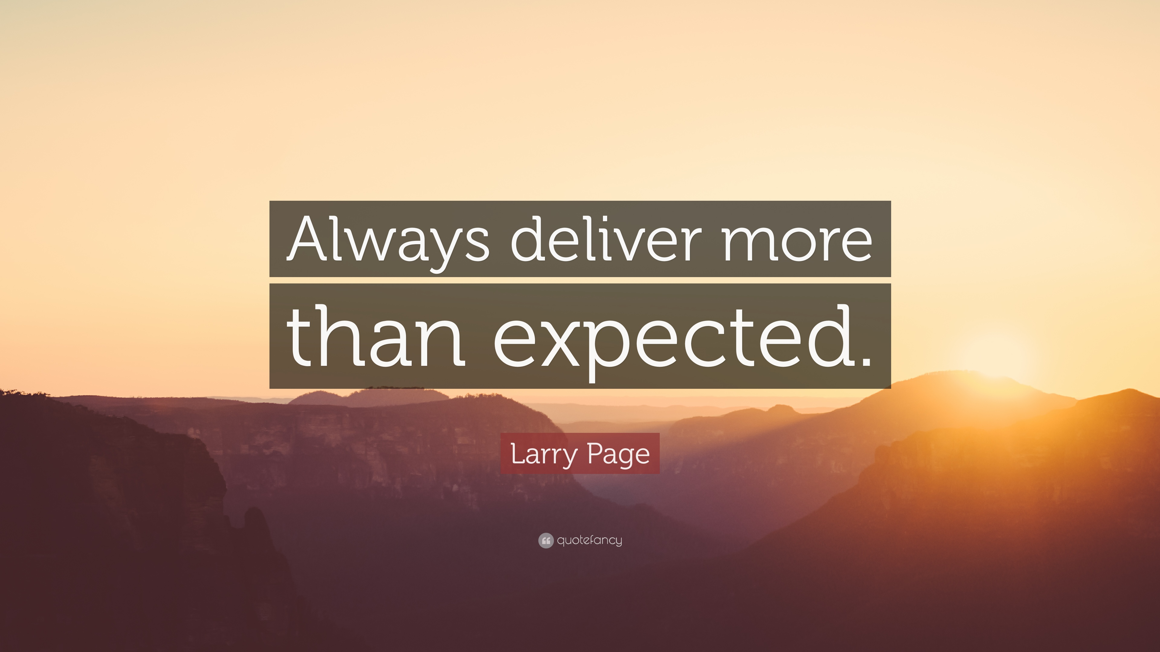 Gary Vaynerchuk Quotes Wallpaper Larry Page Quote Always Deliver More Than Expected 19