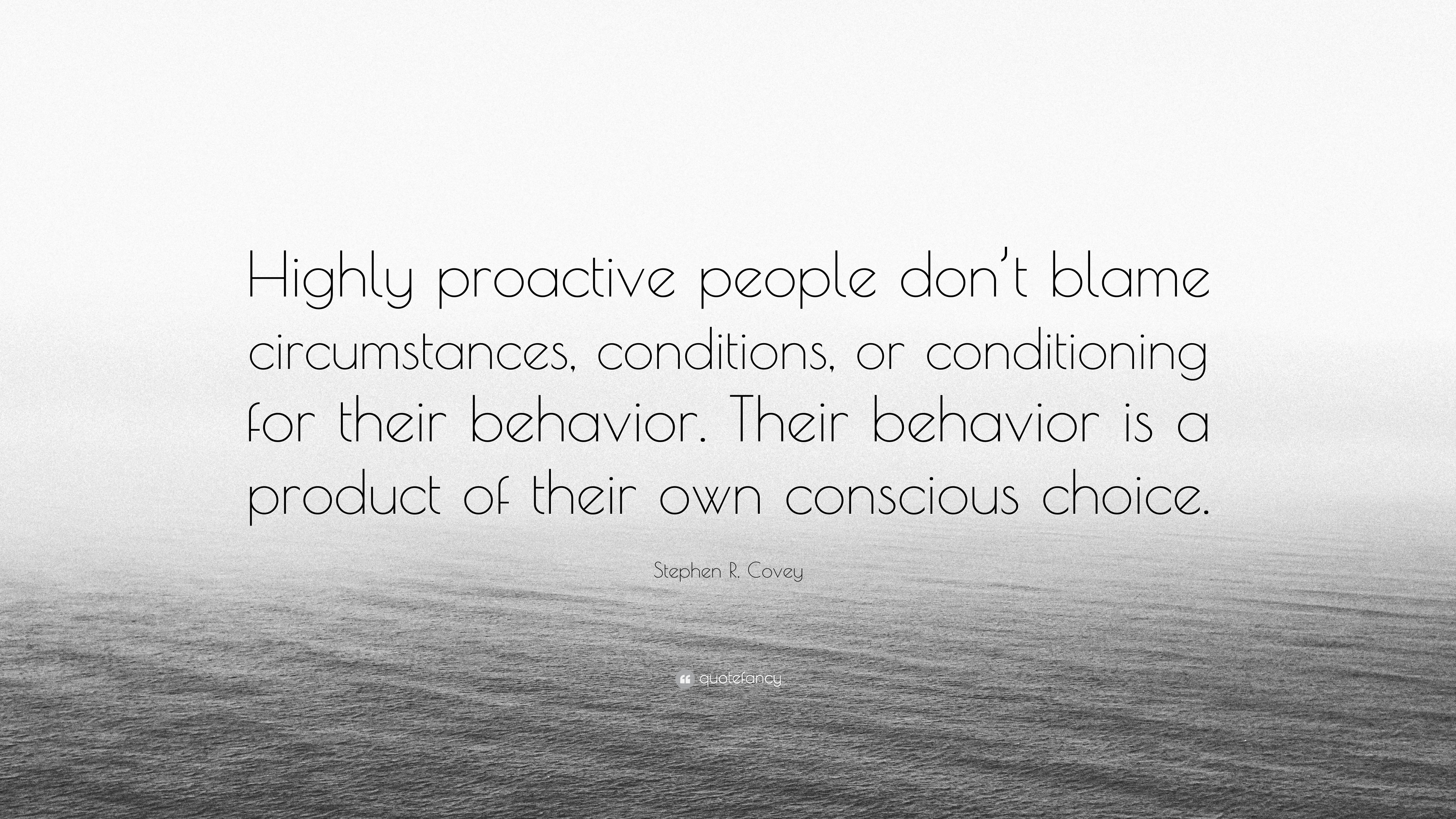 Stephen R Covey Quote Highly Proactive People Don T