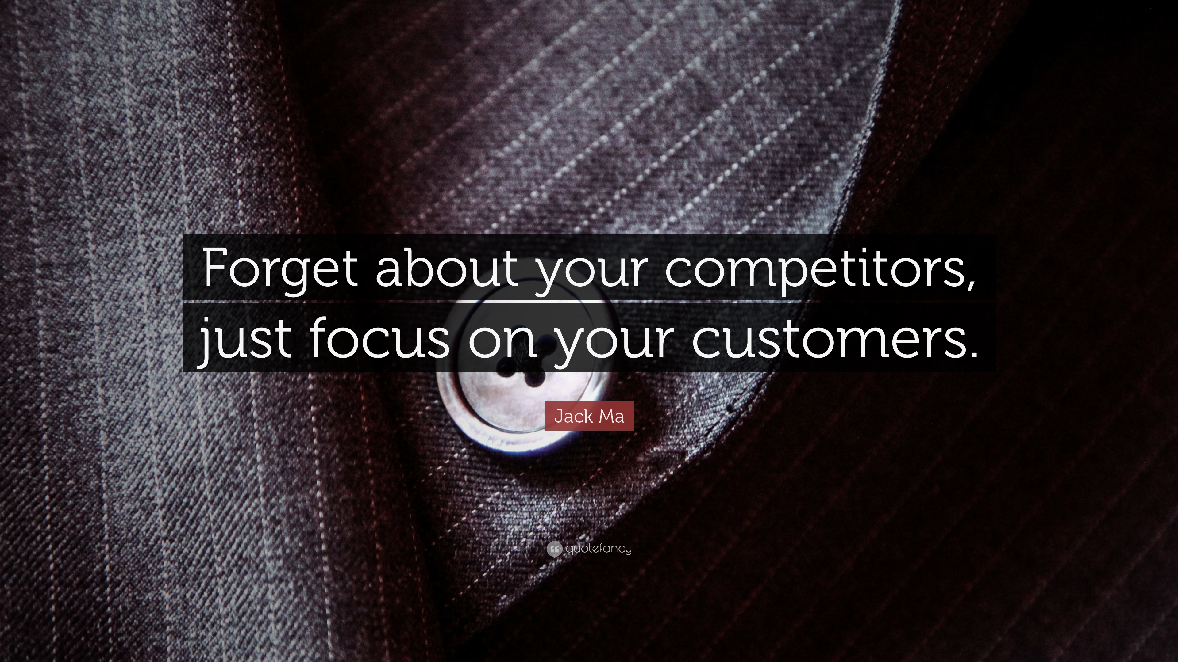 Success Quotes Desktop Wallpaper Jack Ma Quote Forget About Your Competitors Just Focus