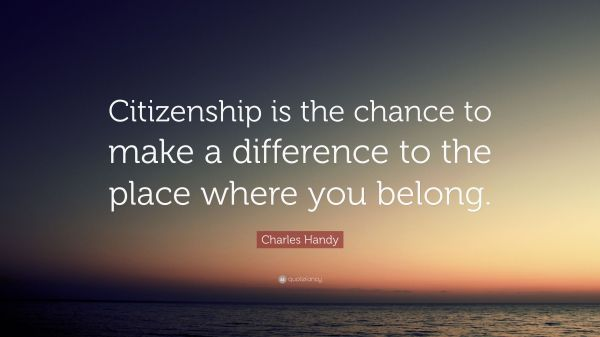 Charles Handy Quote Citizenship Chance Make
