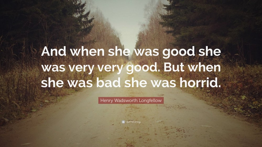 Image result for when she was bad she was horrid