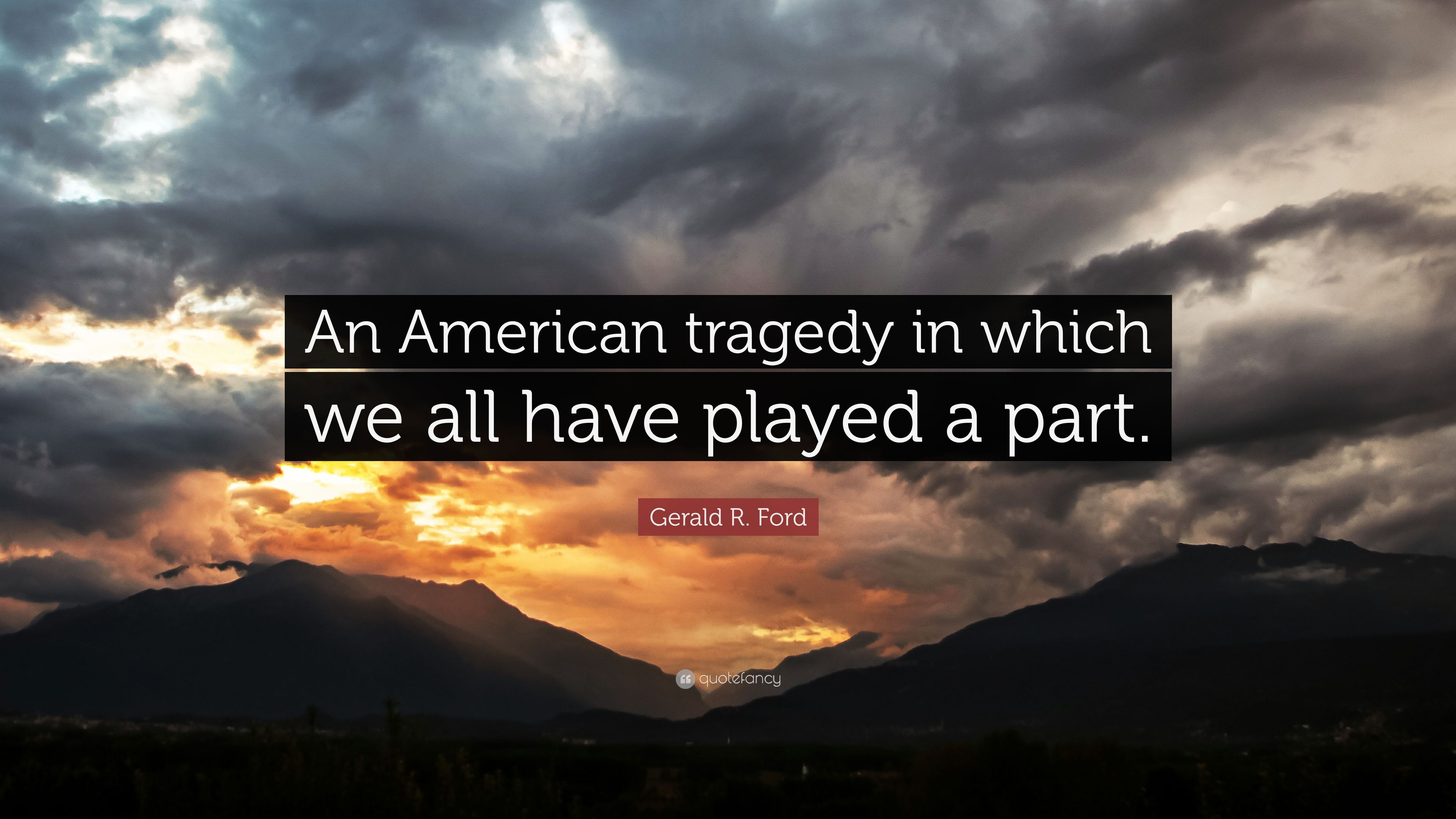 Gerald Ford Quotes An American Tragedy Quotes Picture