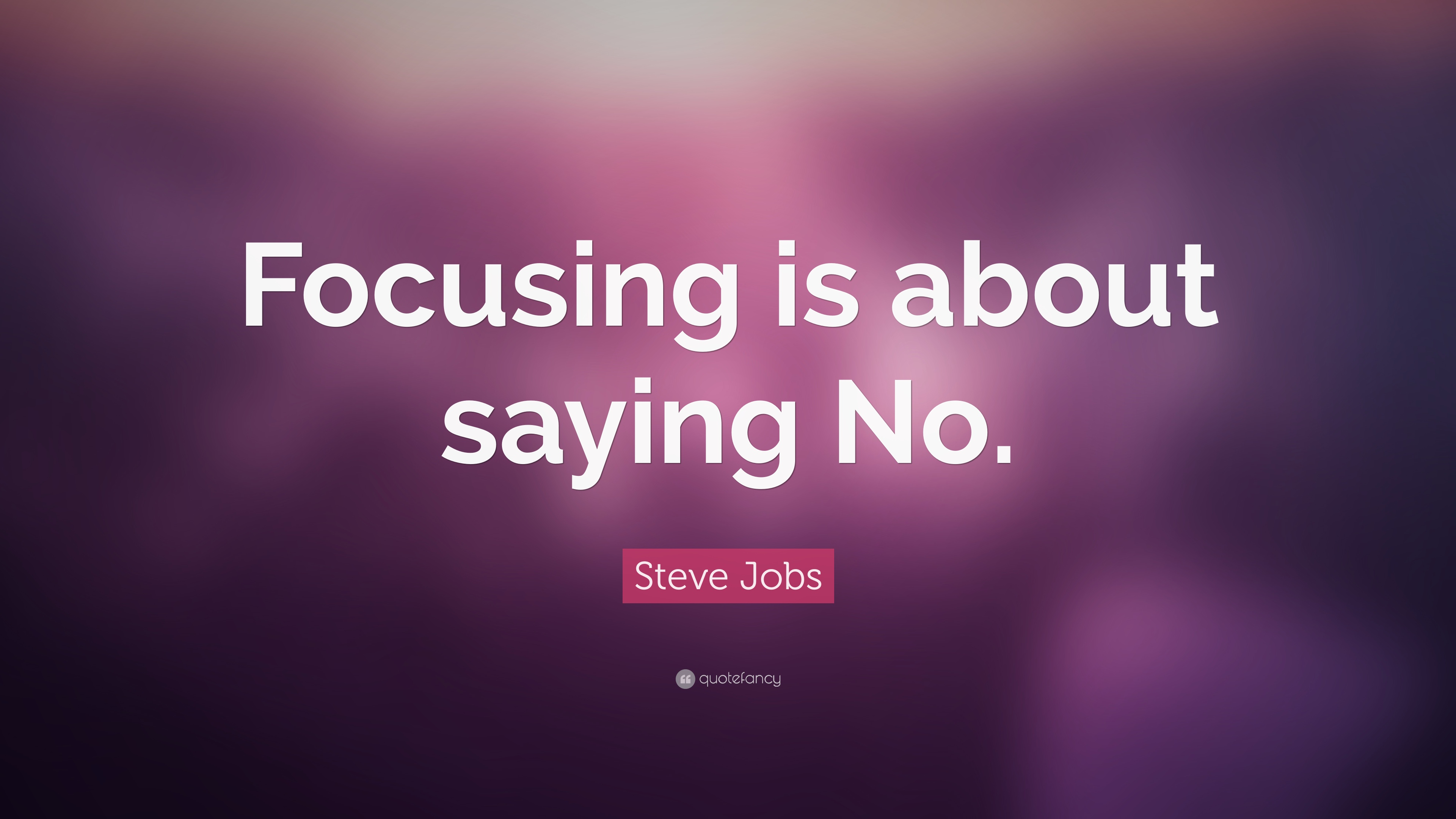Success Quotes Hd Wallpapers Steve Jobs Quote Focusing Is About Saying No 20