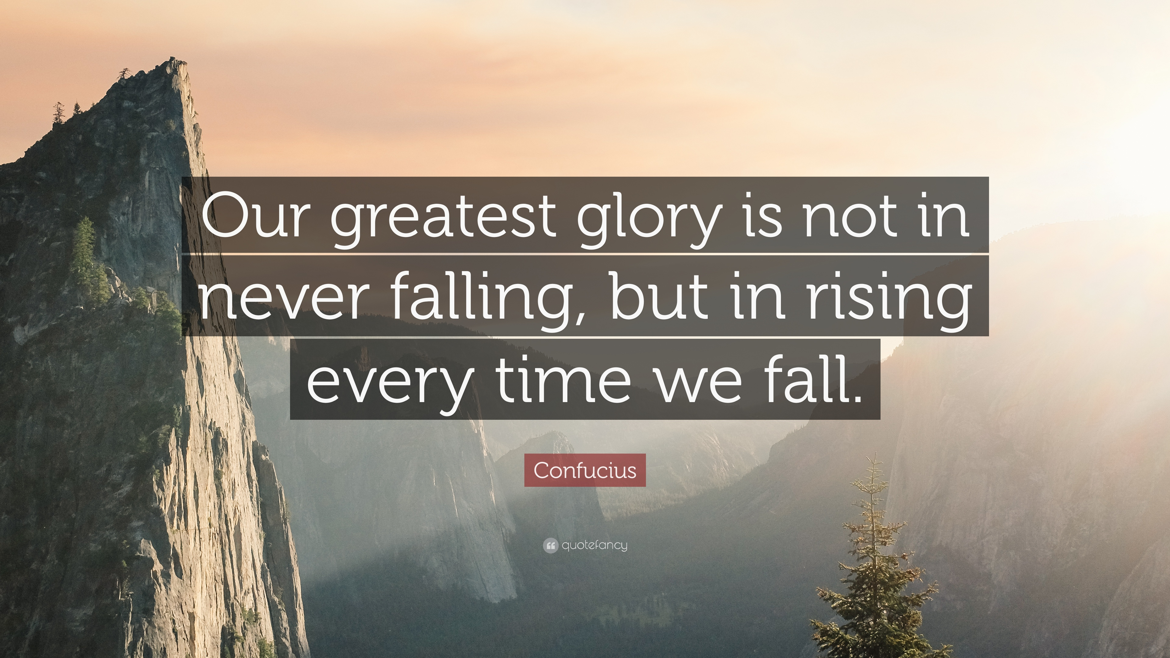Never Fall In Love Wallpaper Confucius Quote Our Greatest Glory Is Not In Never