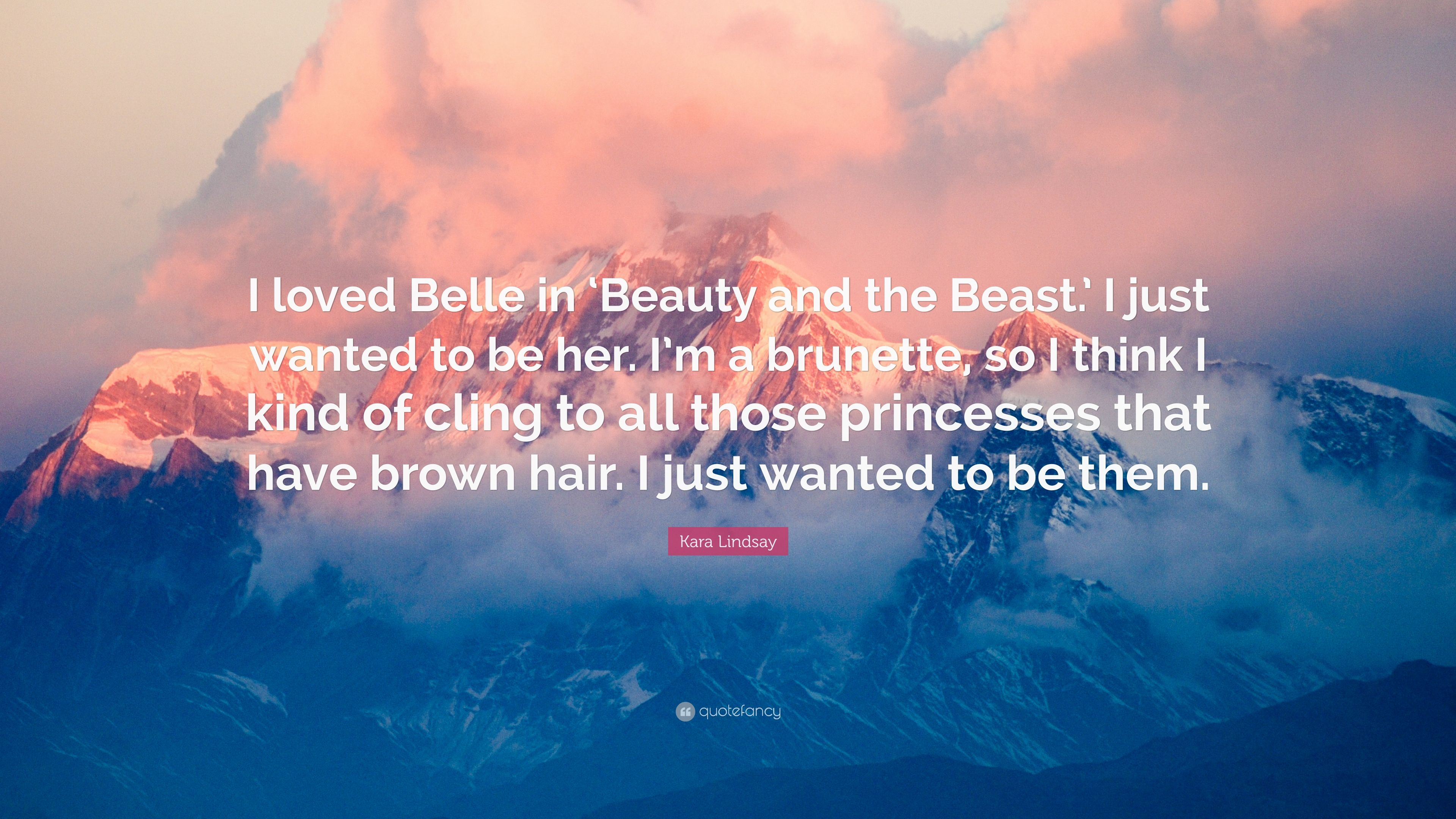 Beauty And The Beast Quote Wallpaper Kara Lindsay Quote I Loved Belle In Beauty And The