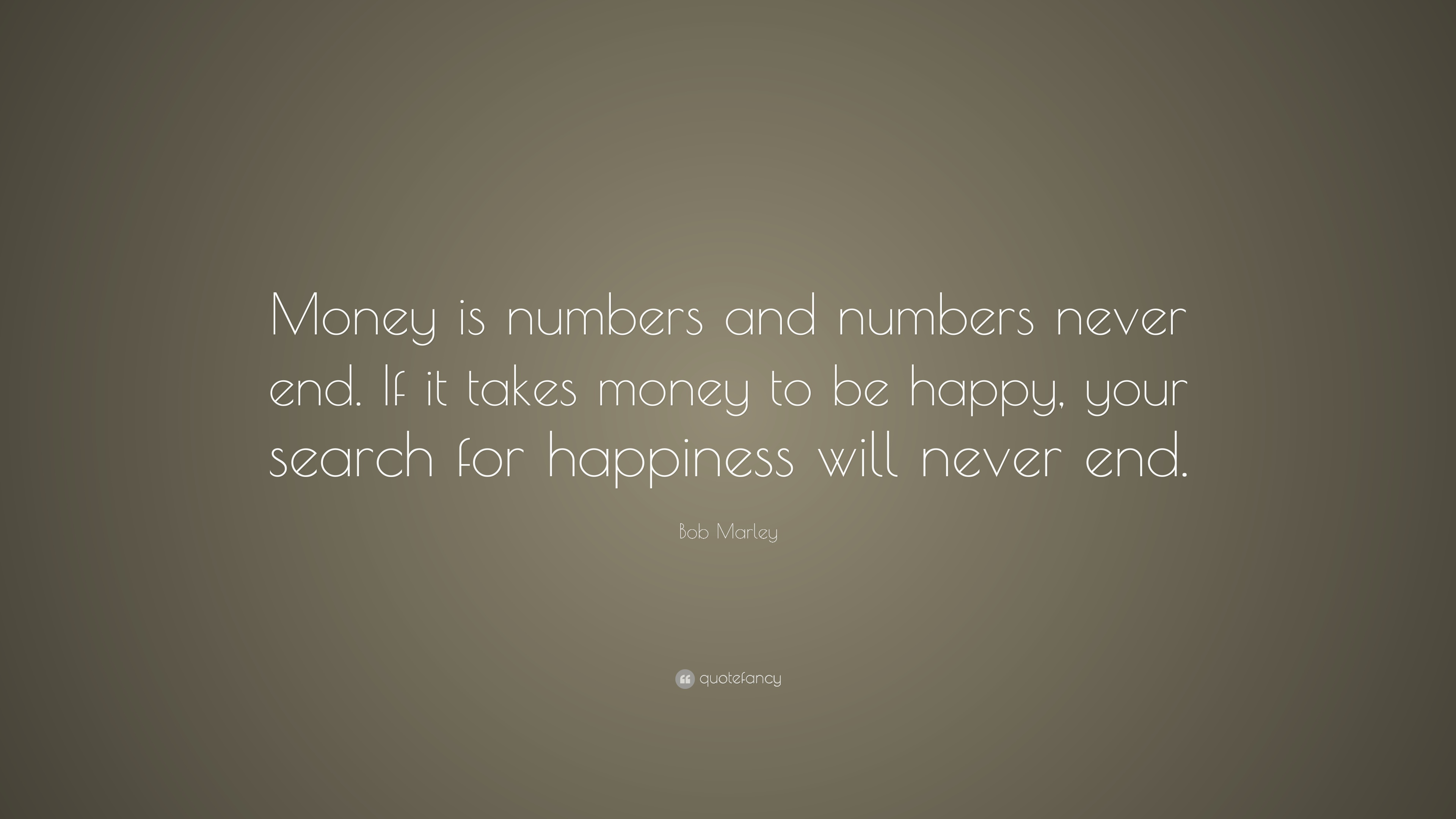 Bob Marley Love Quotes Wallpaper Bob Marley Quote Money Is Numbers And Numbers Never End