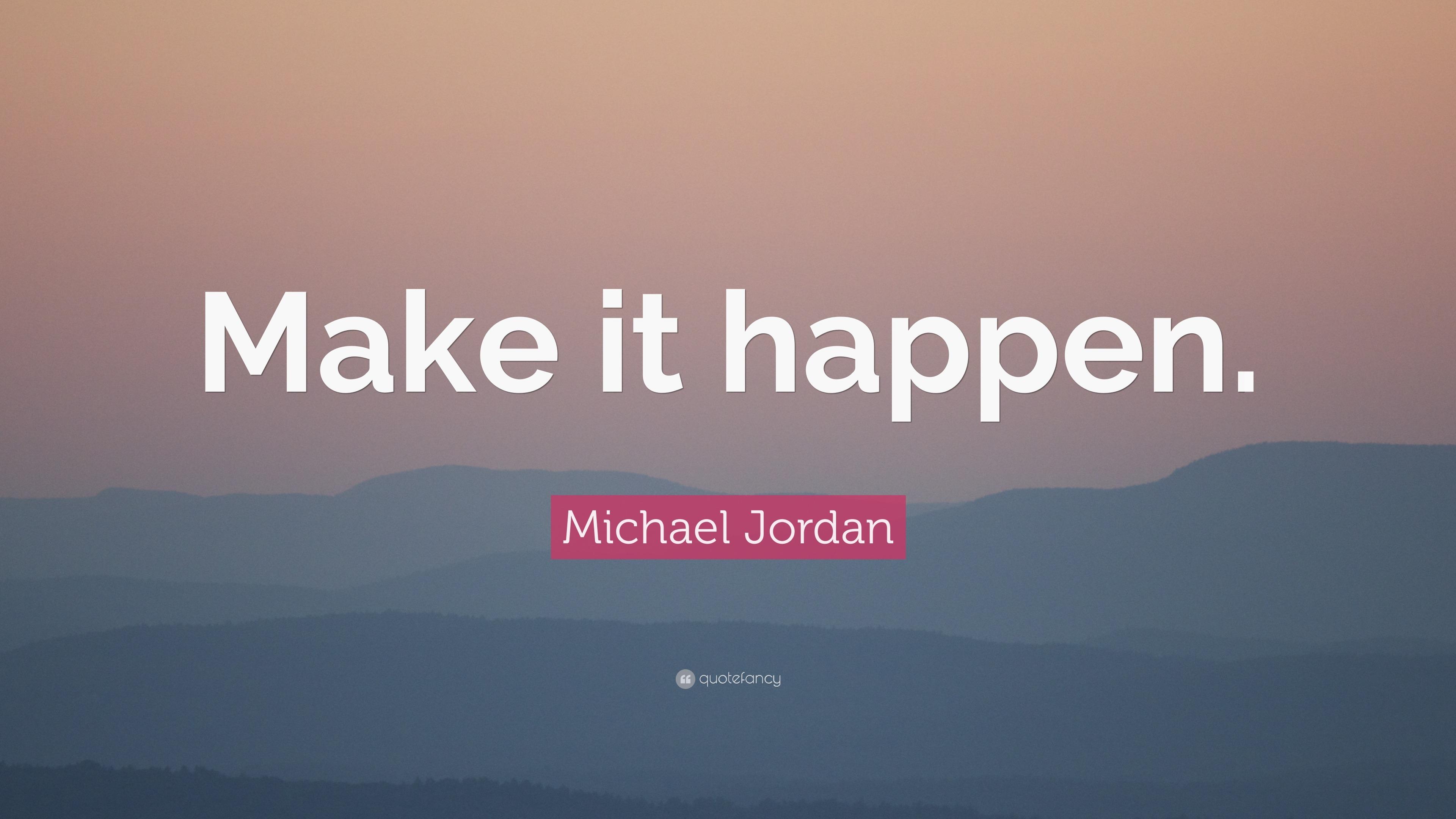 Make It Happen Quotes Wallpaper Michael Jordan Quote Make It Happen 31 Wallpapers