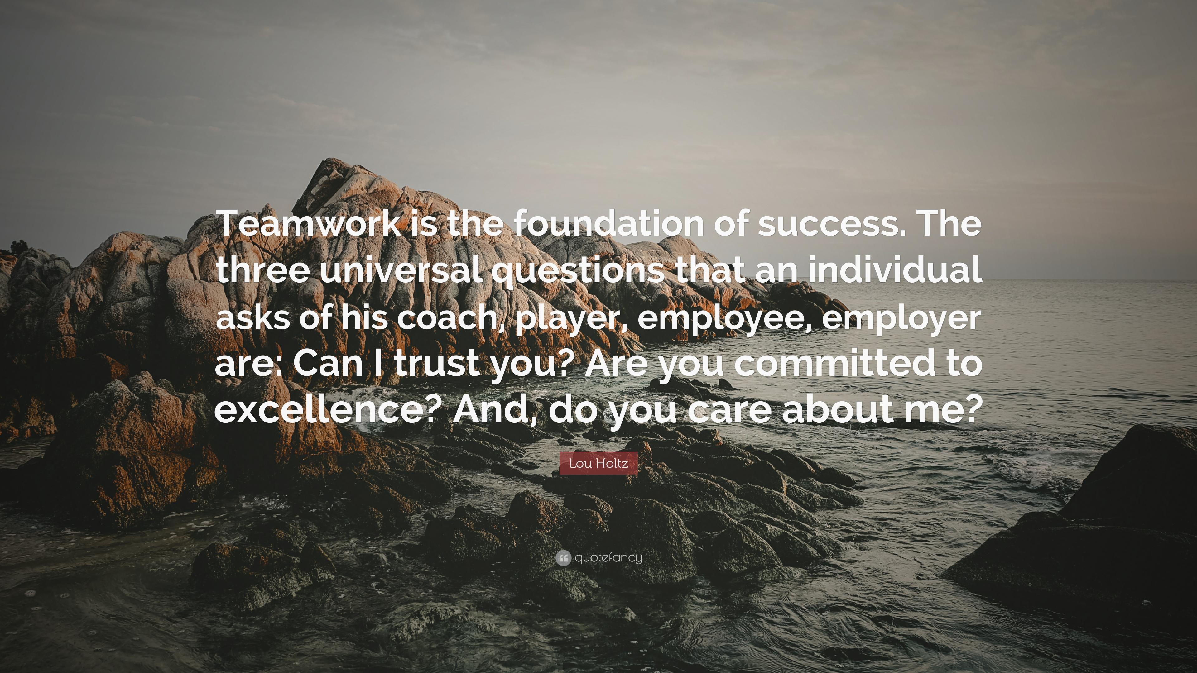 Football Coach Quote Wallpaper Lou Holtz Quote Teamwork Is The Foundation Of Success