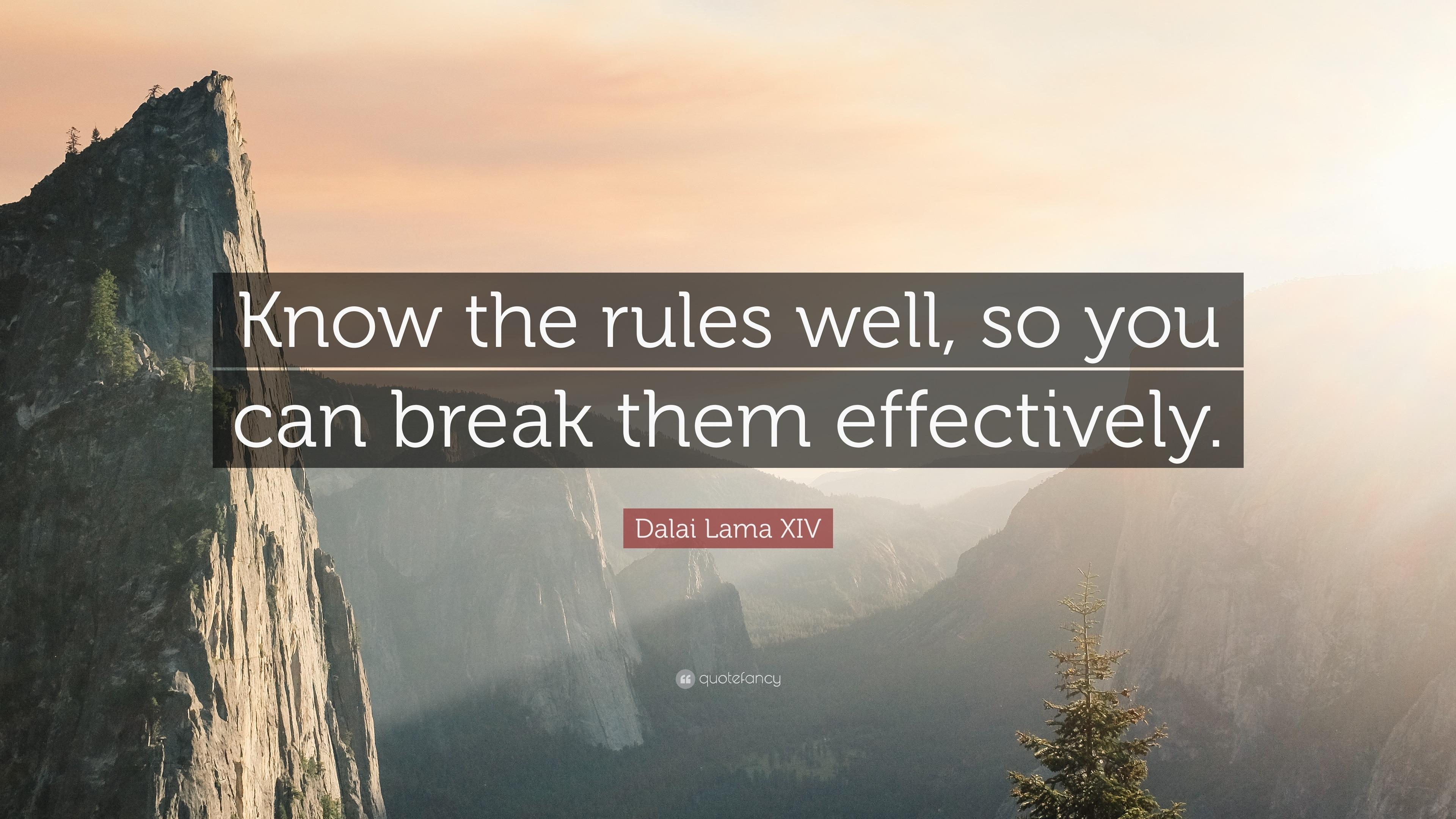 Dalai Lama Wallpaper Quotes Dalai Lama Xiv Quote Know The Rules Well So You Can