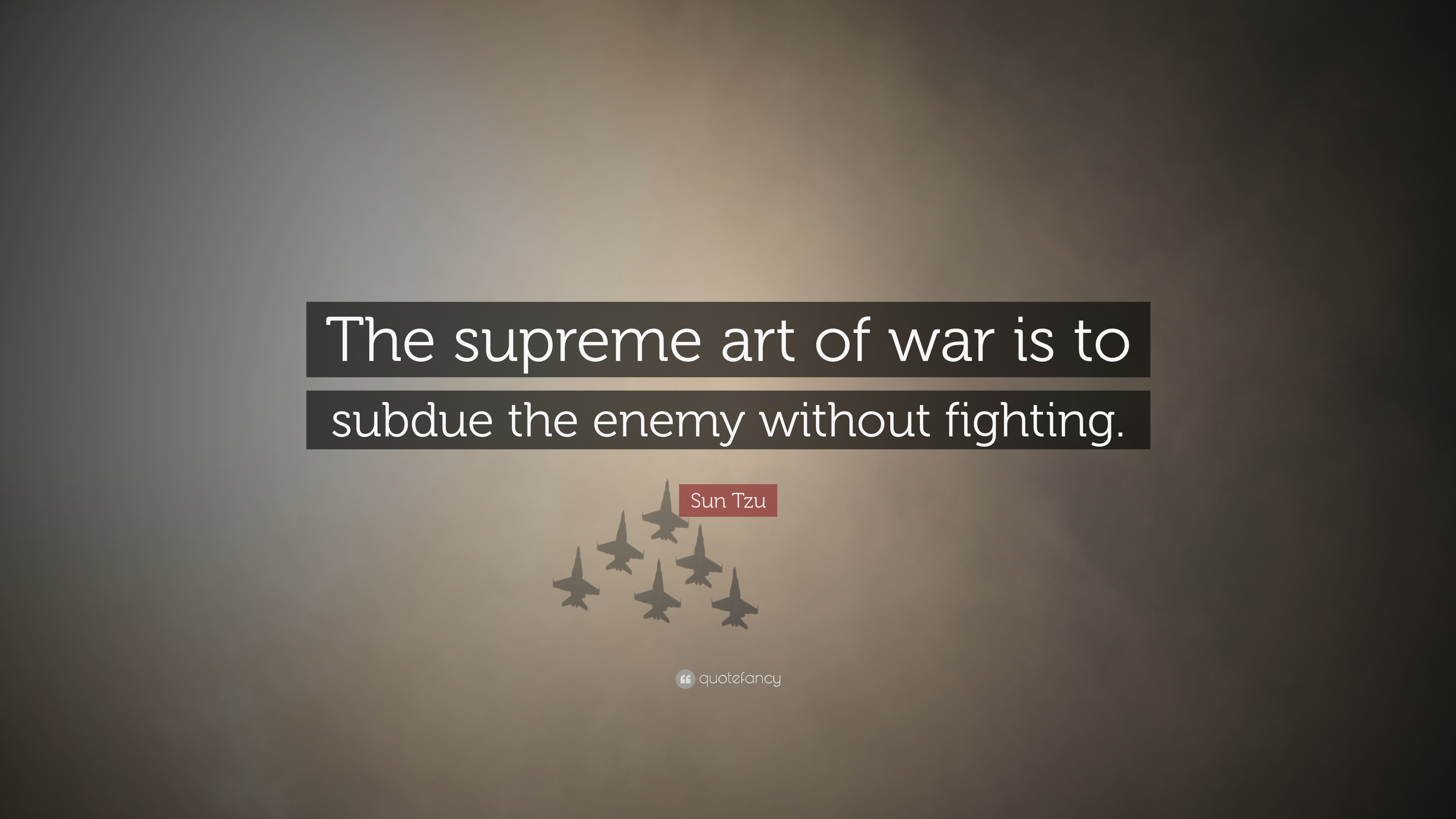 Motivational Wallpapers Without Quotes Sun Tzu Quote The Supreme Art Of War Is To Subdue The