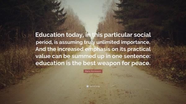 Maria Montessori Quote Education Today In