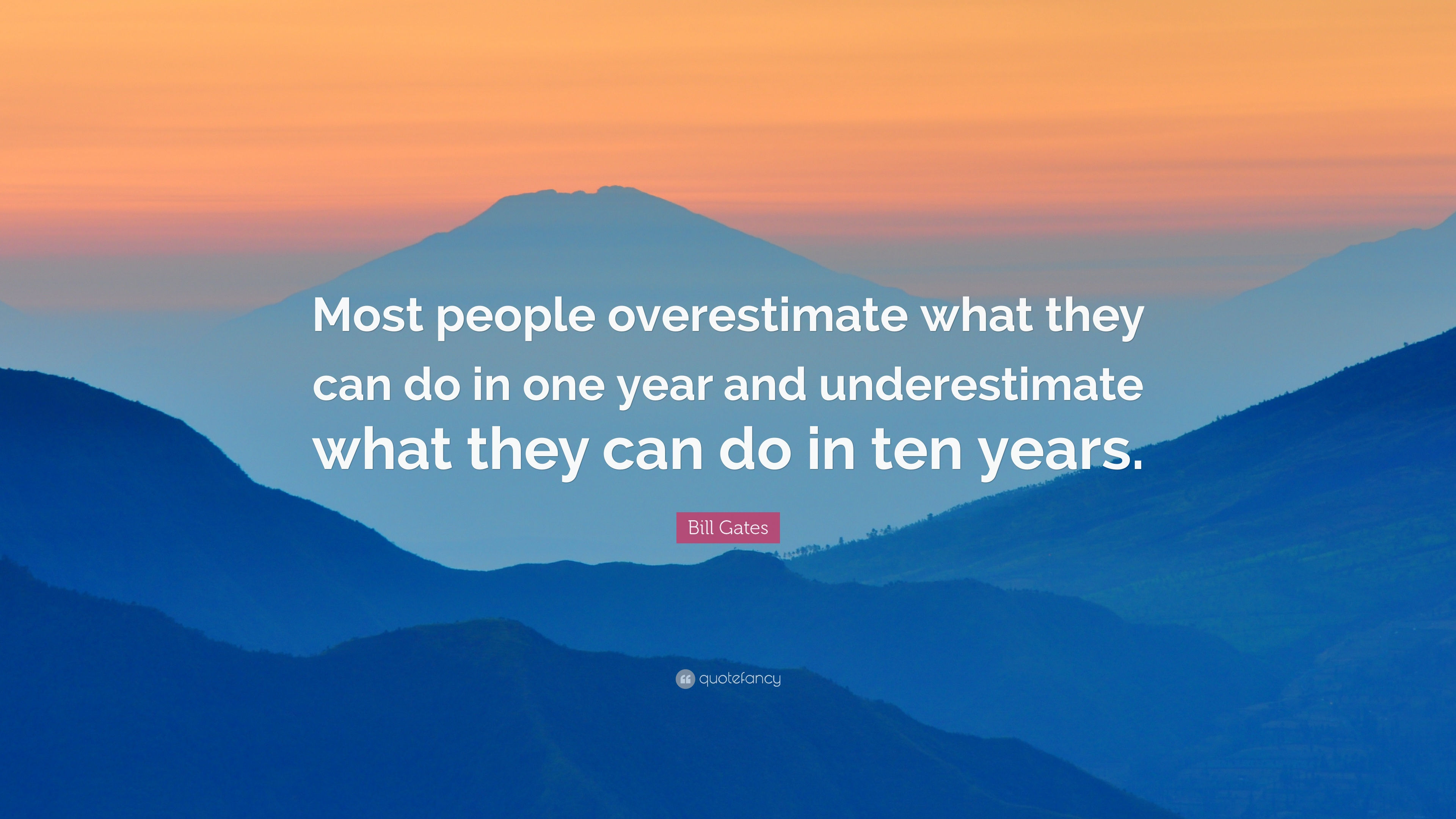 Bill Gates Quotes On Success Wallpaper Bill Gates Quote Most People Overestimate What They Can
