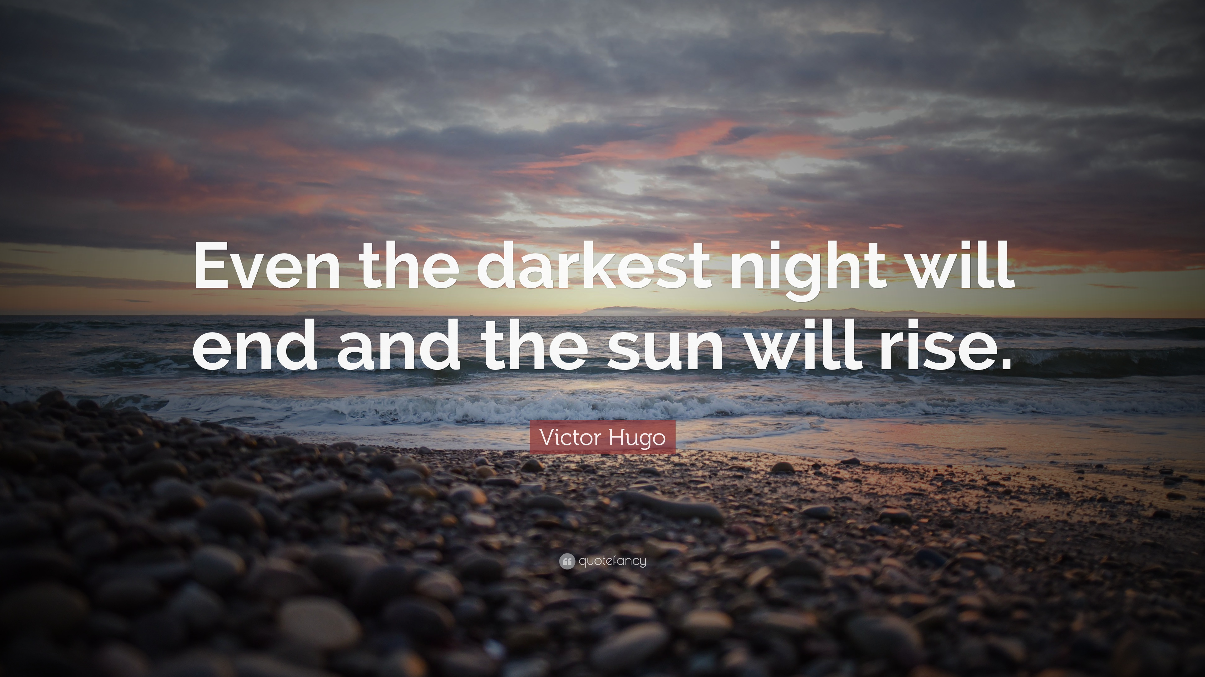Poetry Love Quotes Wallpaper Victor Hugo Quote Even The Darkest Night Will End And