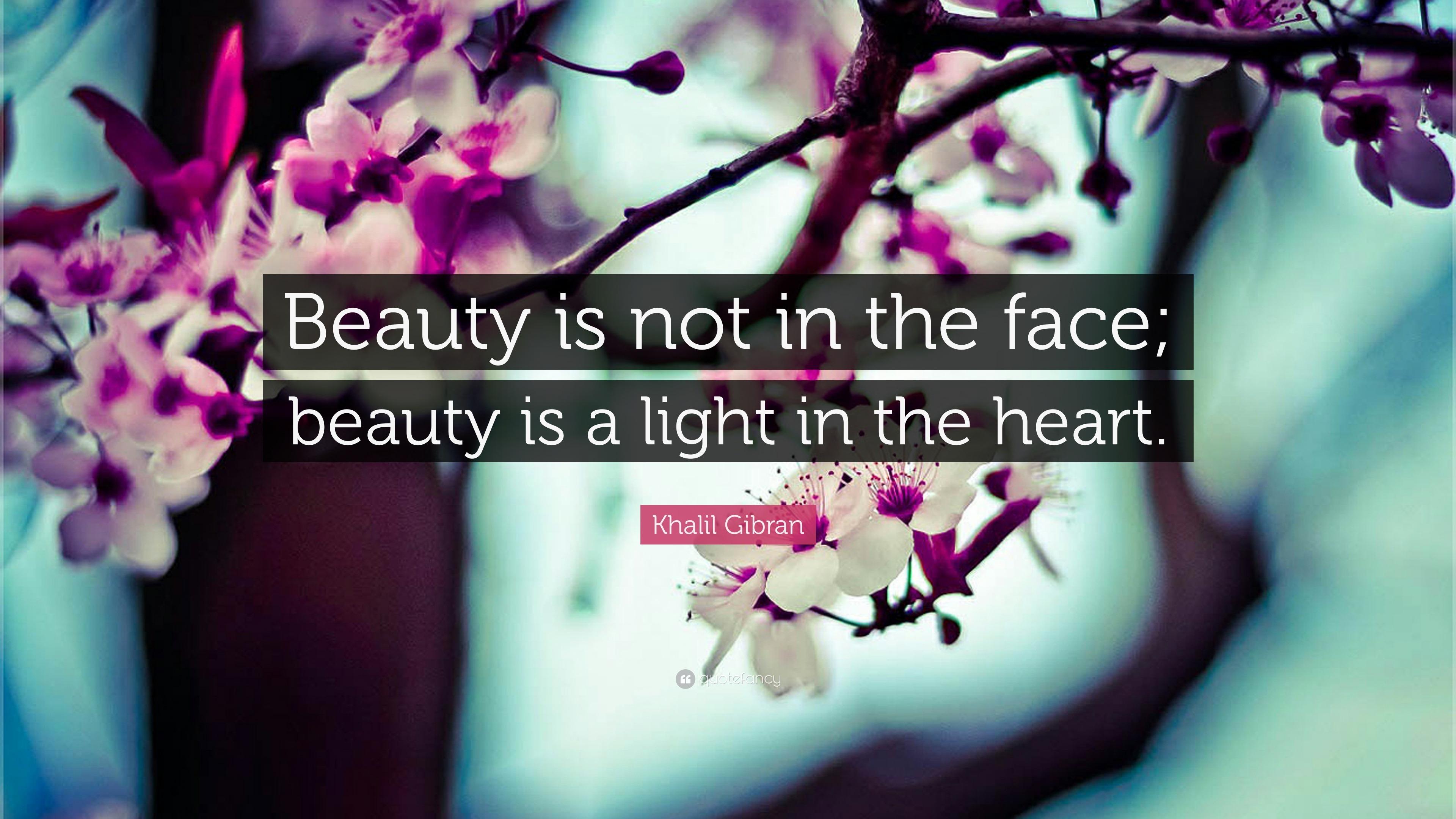 Khalil Gibran Quote Desktop Wallpaper Khalil Gibran Quote Beauty Is Not In The Face Beauty Is
