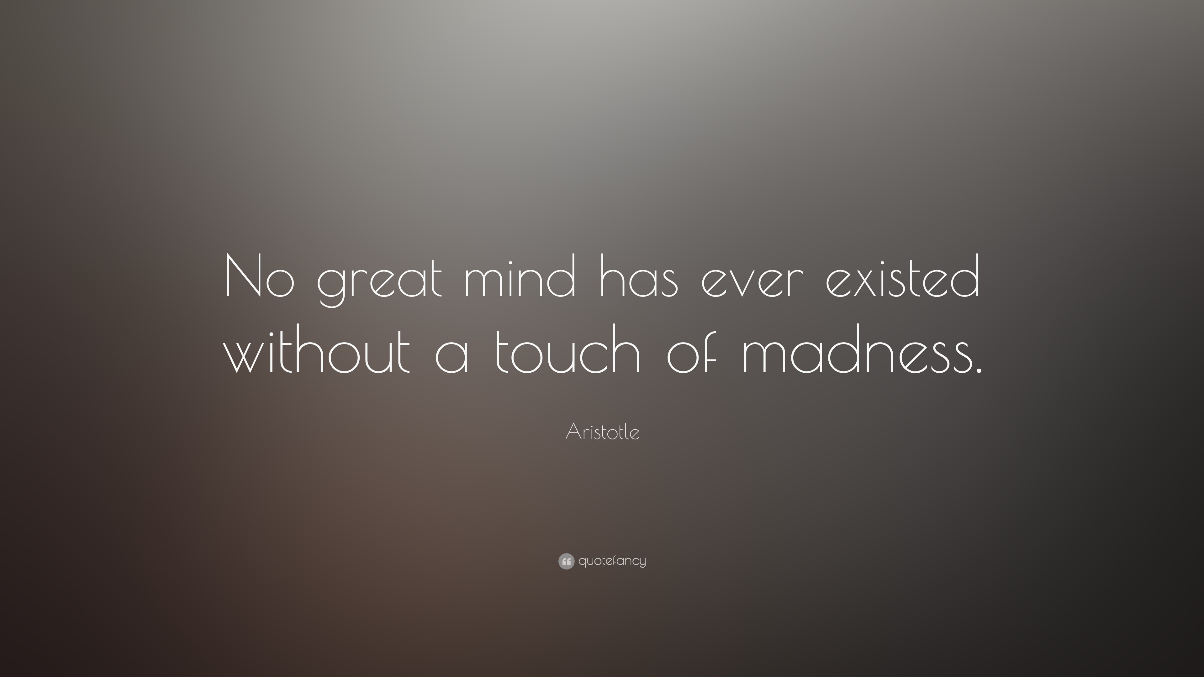 Motivational Wallpapers Without Quotes Aristotle Quote No Great Mind Has Ever Existed Without A