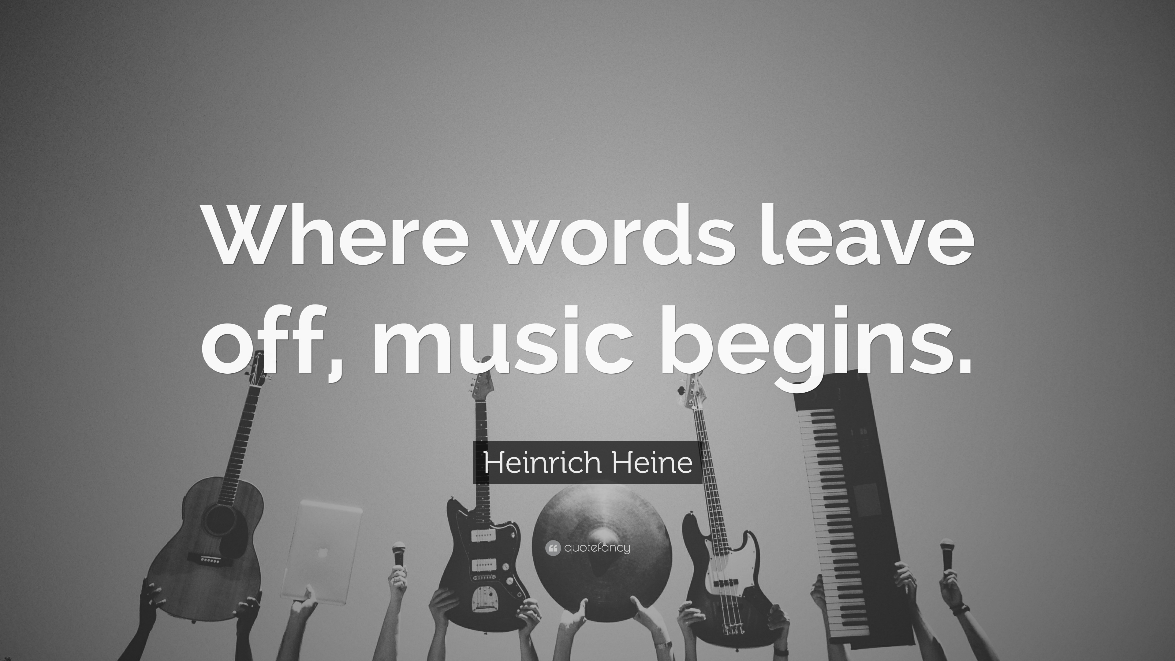 Kurt Cobain Quotes Wallpaper Heinrich Heine Quote Where Words Leave Off Music Begins