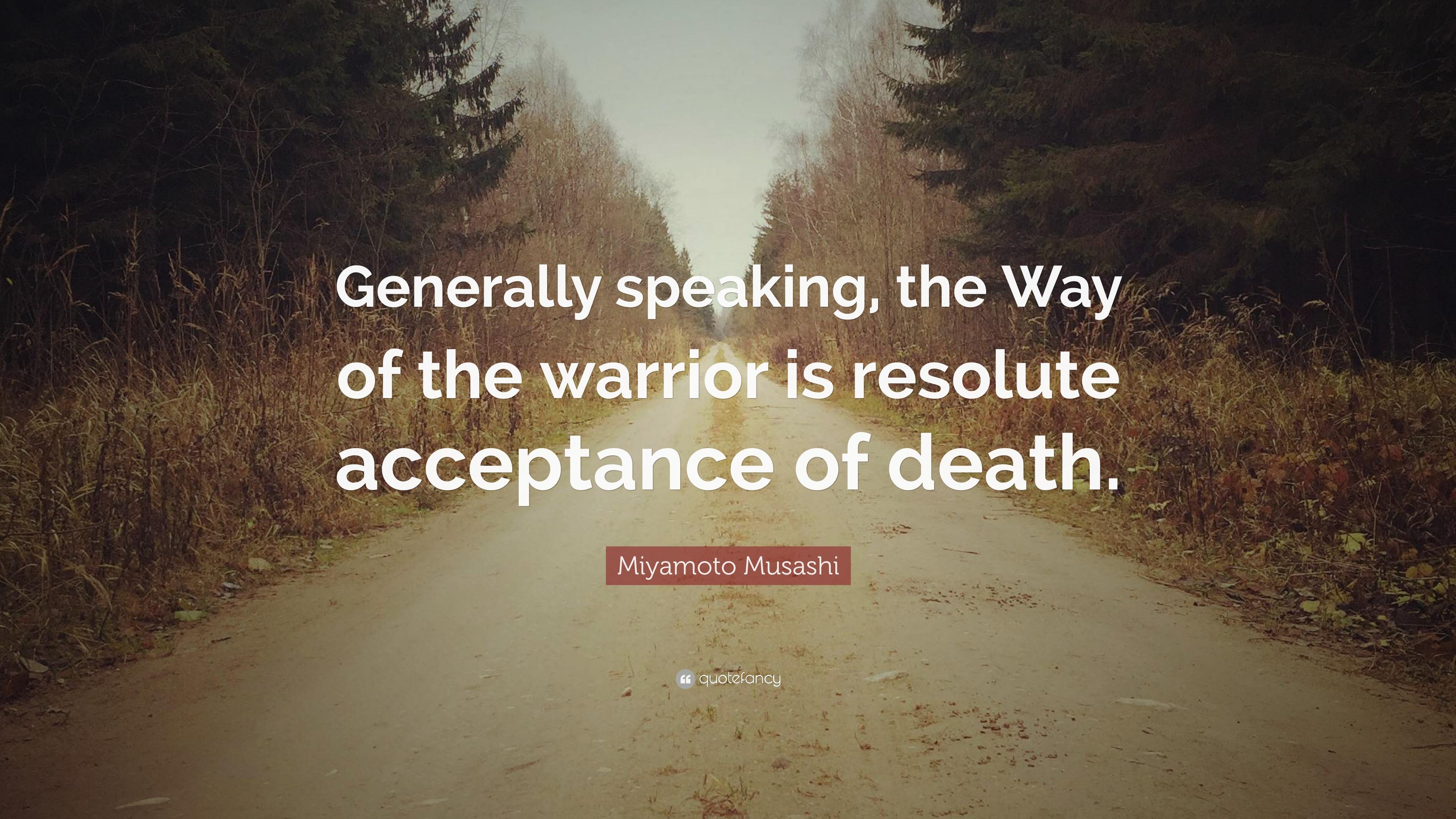 Warrior Zen Quote Wallpaper Miyamoto Musashi Quote Generally Speaking The Way Of