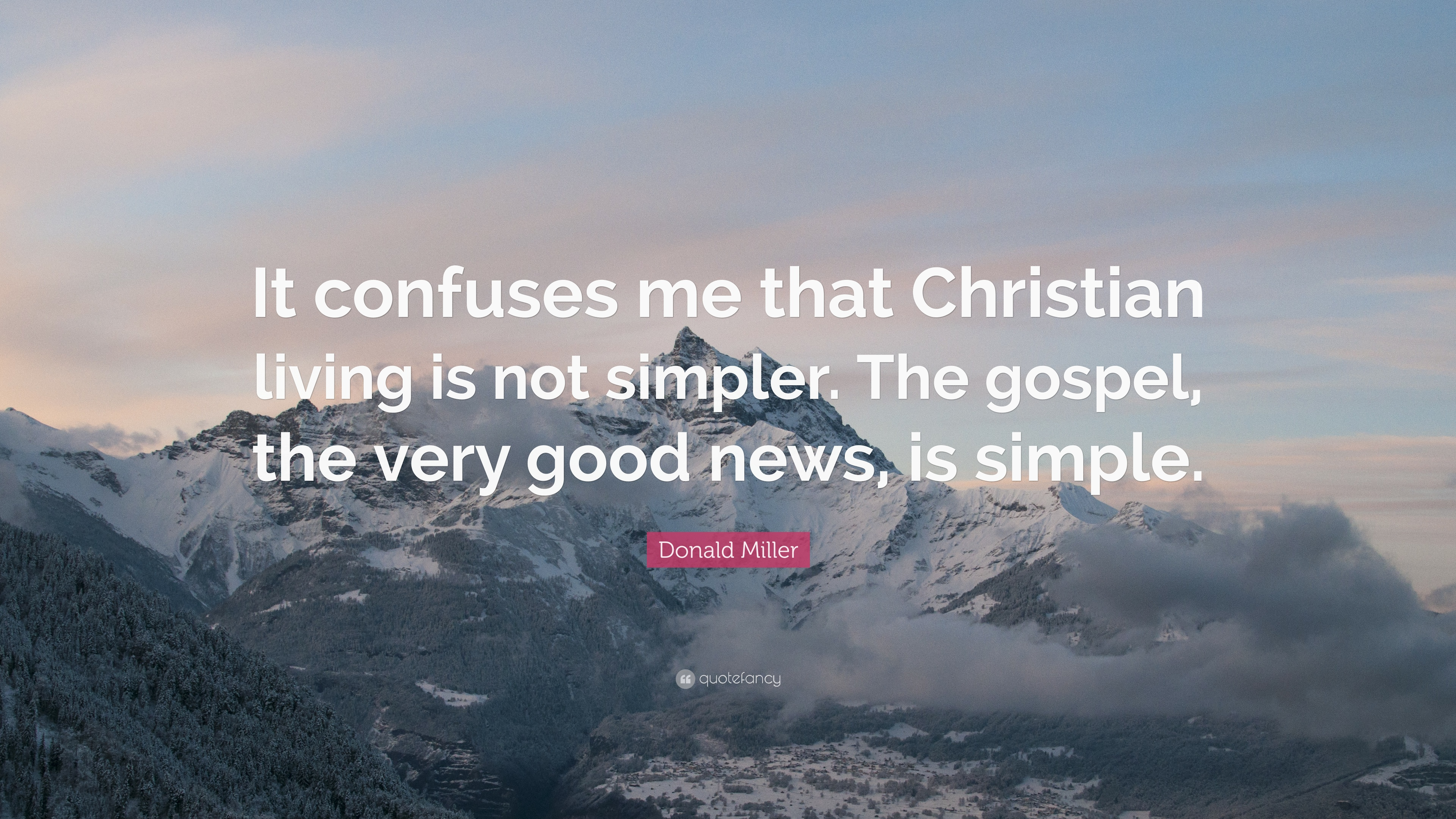 Gospel Wallpapers With Quotes Donald Miller Quote It Confuses Me That Christian Living