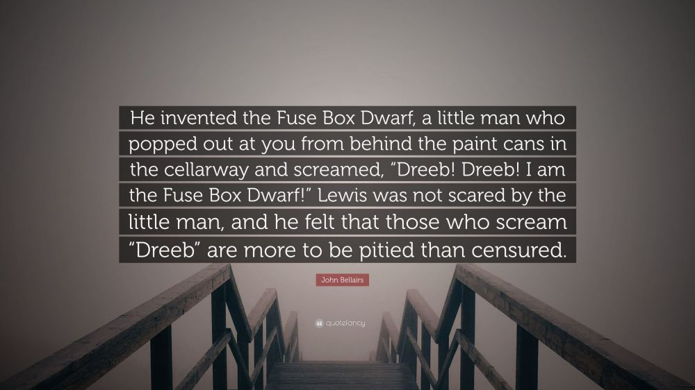 medium resolution of john bellairs quote he invented the fuse box dwarf a little man who