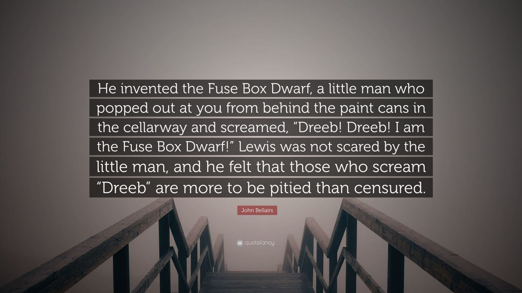 hight resolution of john bellairs quote he invented the fuse box dwarf a little man who