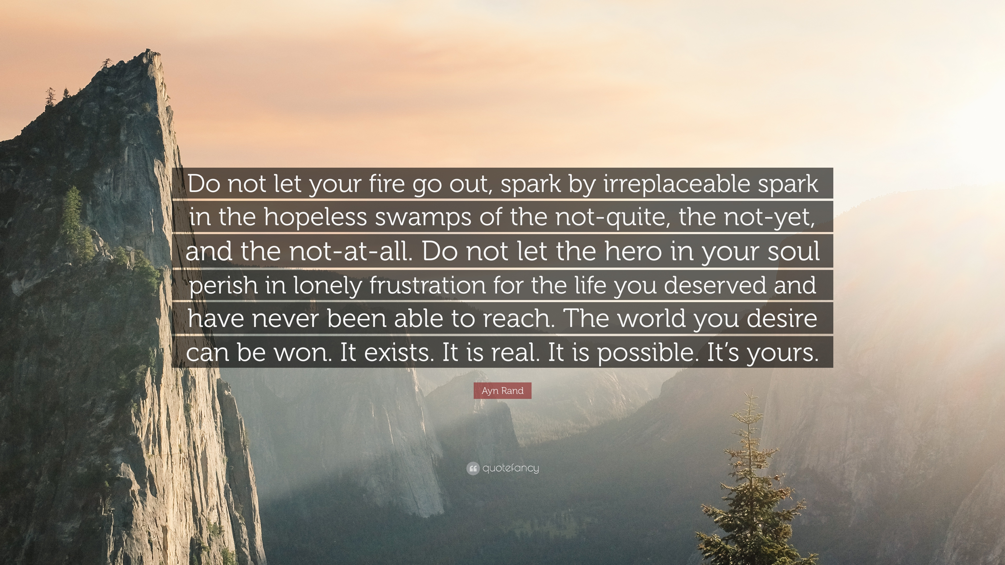Frustration Quotes Wallpapers Ayn Rand Quote Do Not Let Your Fire Go Out Spark By