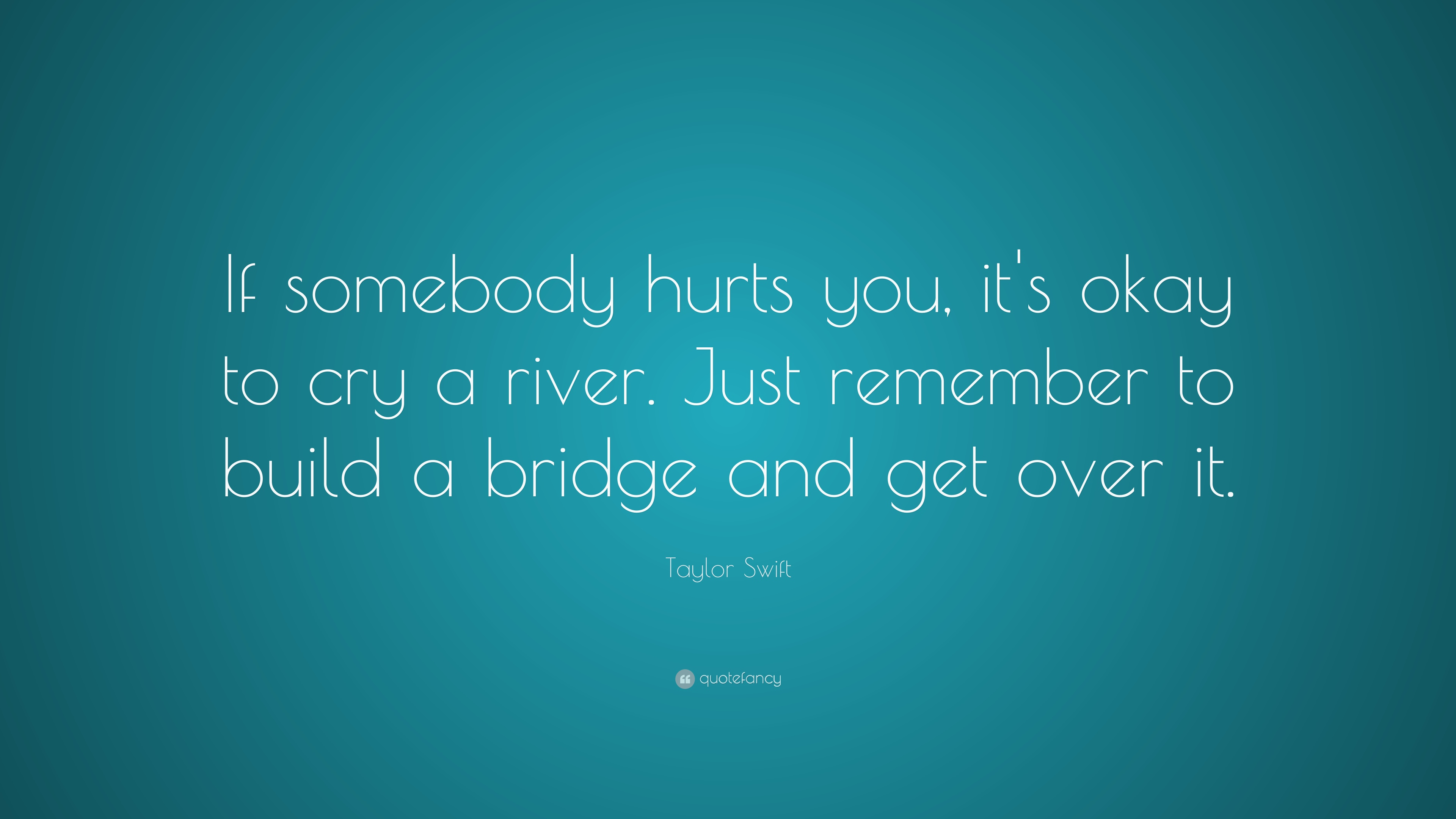 Kurt Cobain Quotes Wallpaper Taylor Swift Quote If Somebody Hurts You It S Okay To