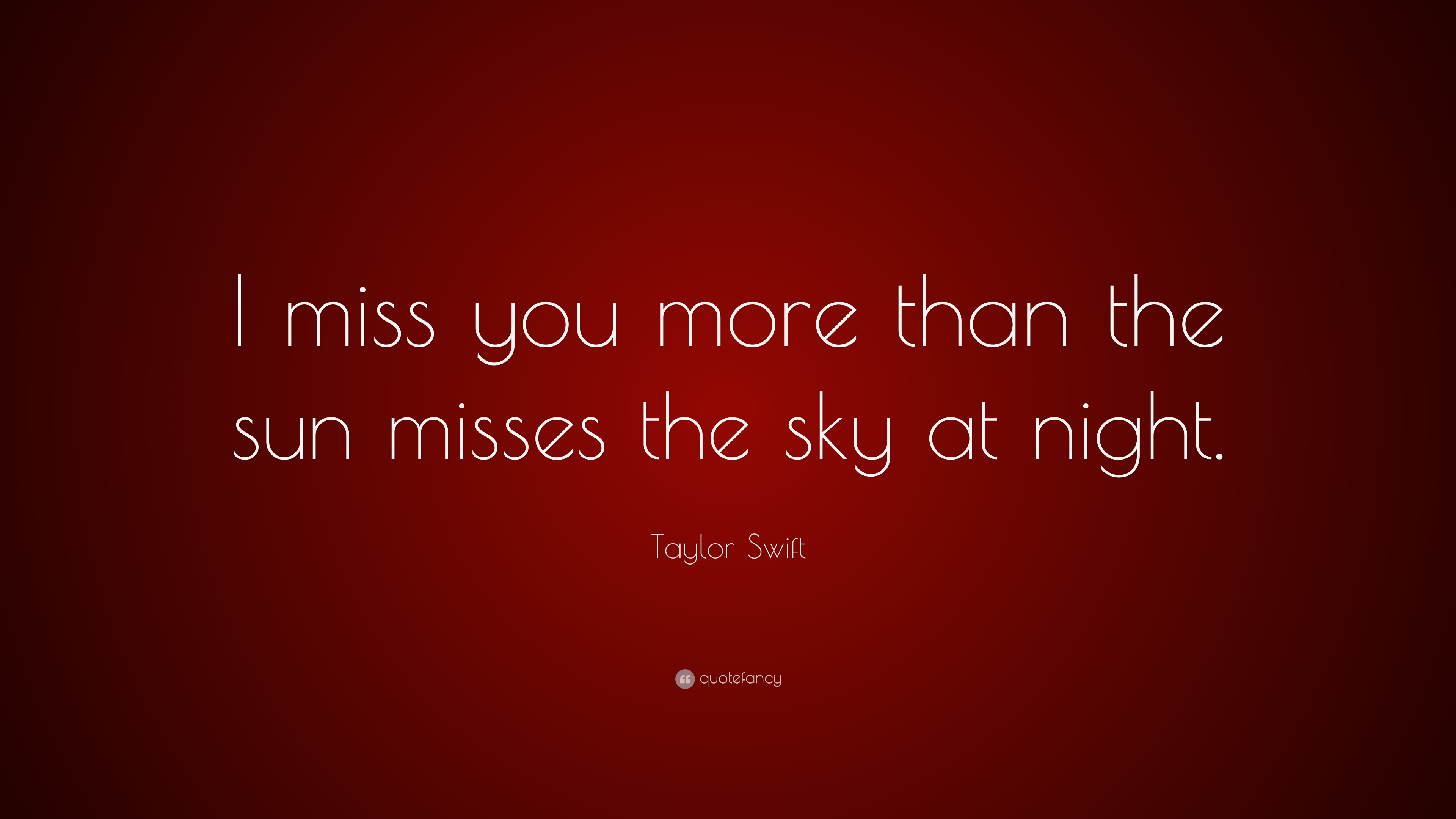 Kurt Cobain Quotes Wallpaper Taylor Swift Quote I Miss You More Than The Sun Misses