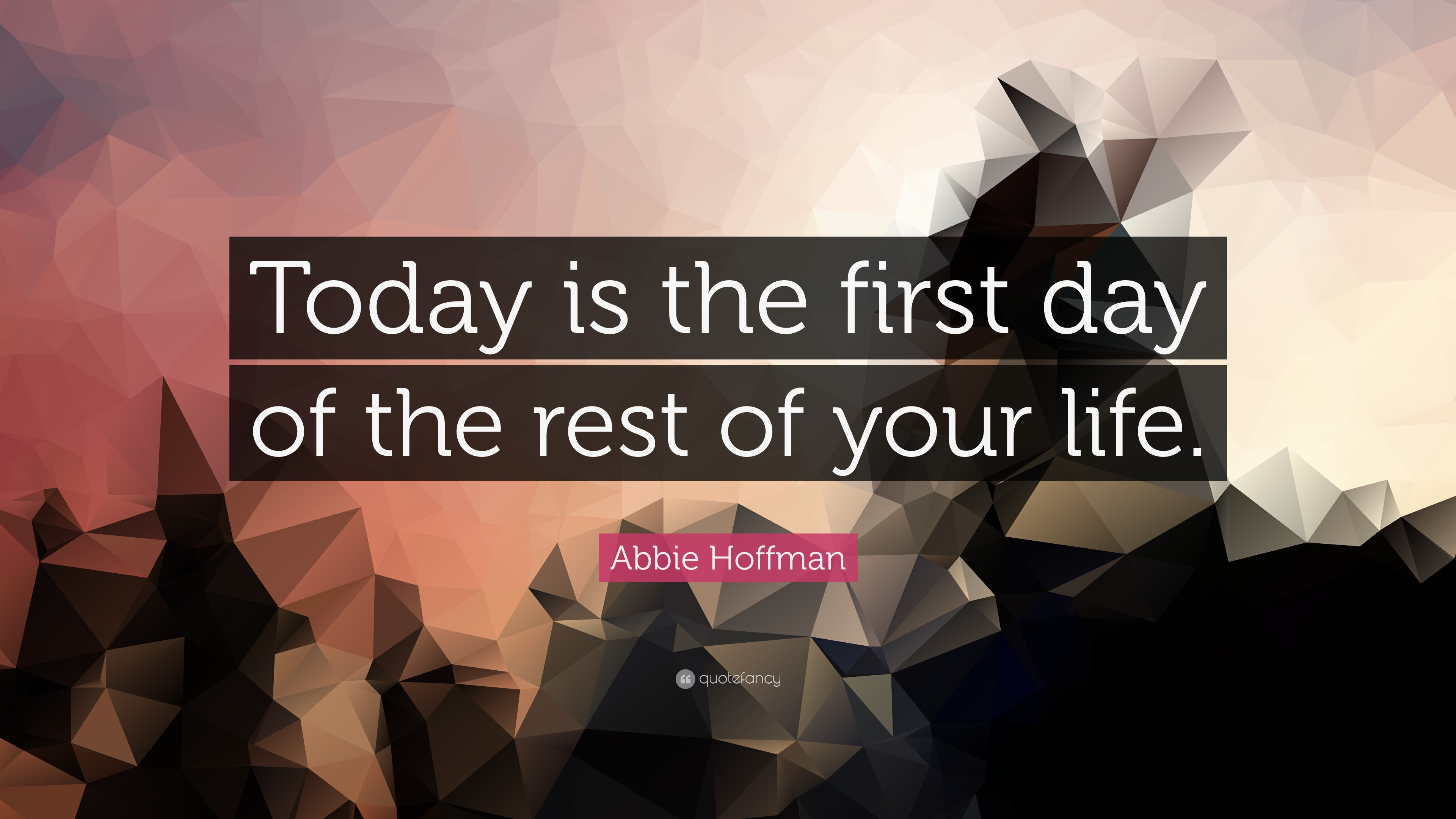 Douglas Adams Quotes Wallpaper Abbie Hoffman Quote Today Is The First Day Of The Rest