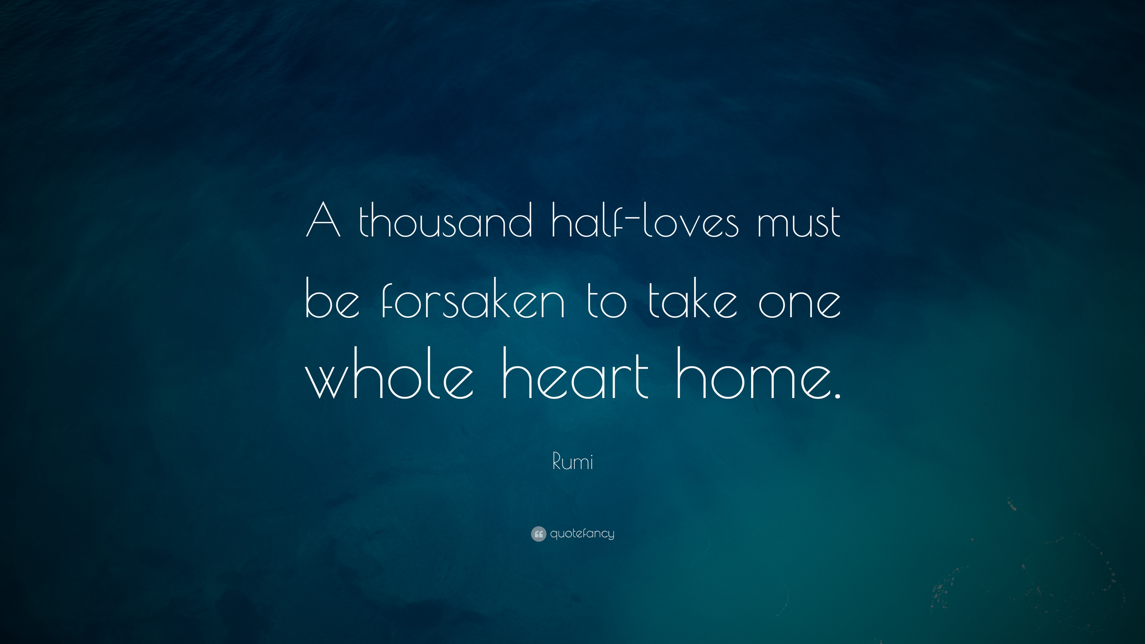 Dance With God Quotes Laptop Wallpaper Rumi Quote A Thousand Half Loves Must Be Forsaken To