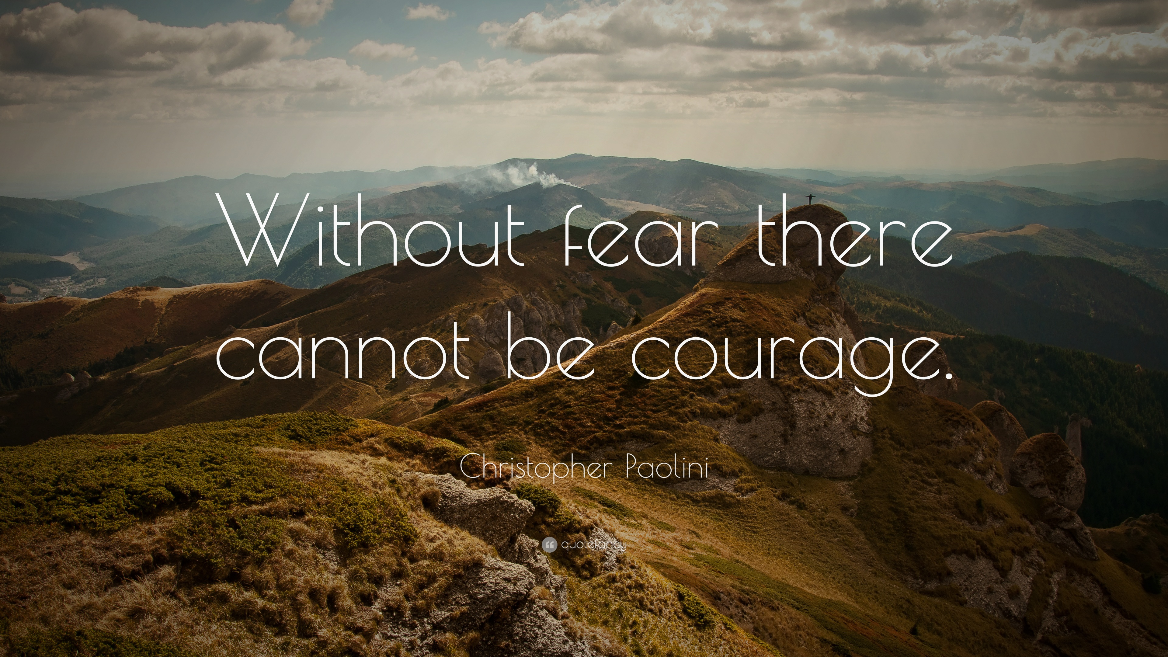 Casey Neistat Quotes Wallpaper Christopher Paolini Quote Without Fear There Cannot Be