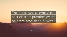 Empty House Quotes - Year of Clean Water