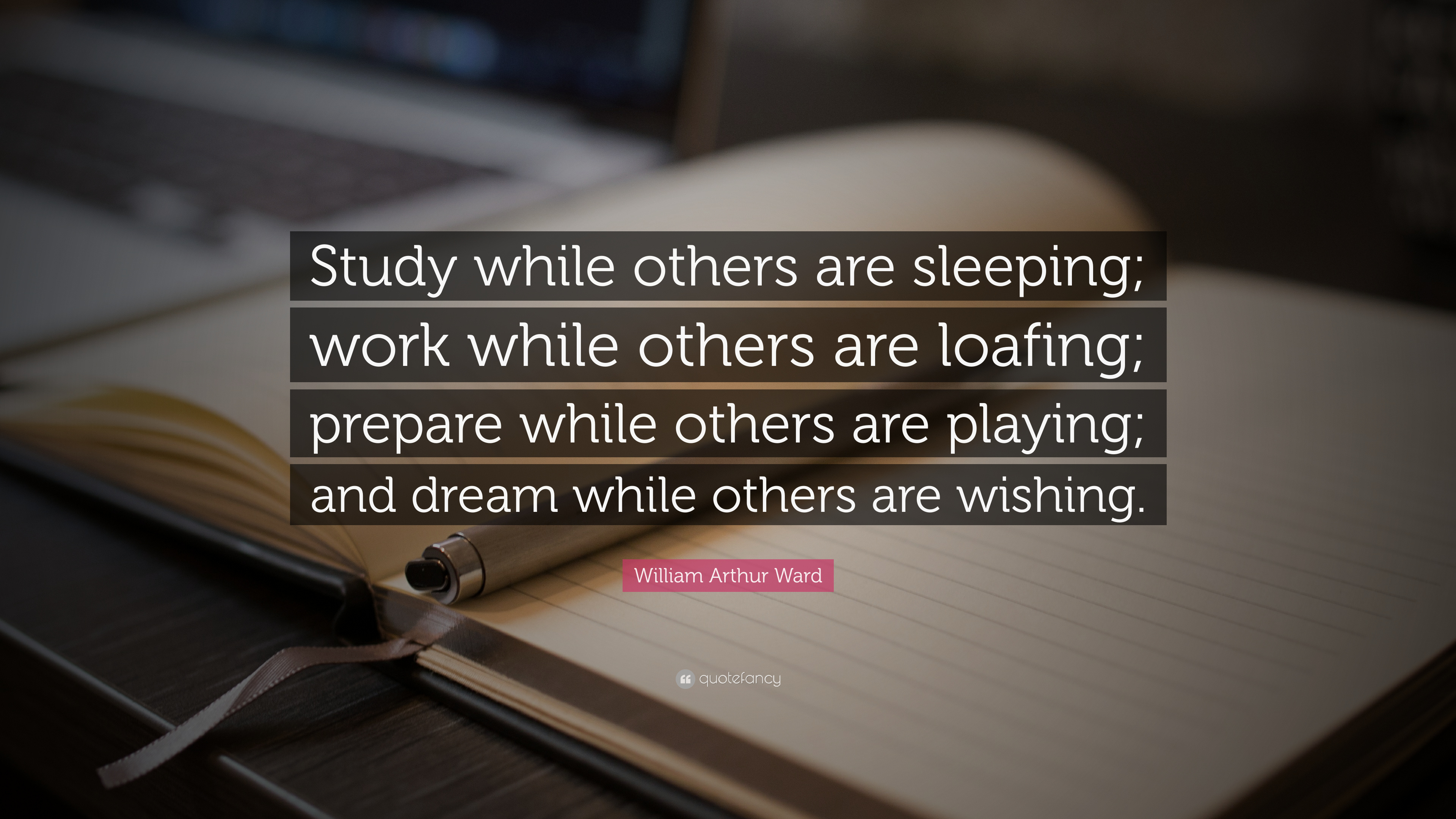 Motivational Quotes To Study Wallpaper William Arthur Ward Quote Study While Others Are
