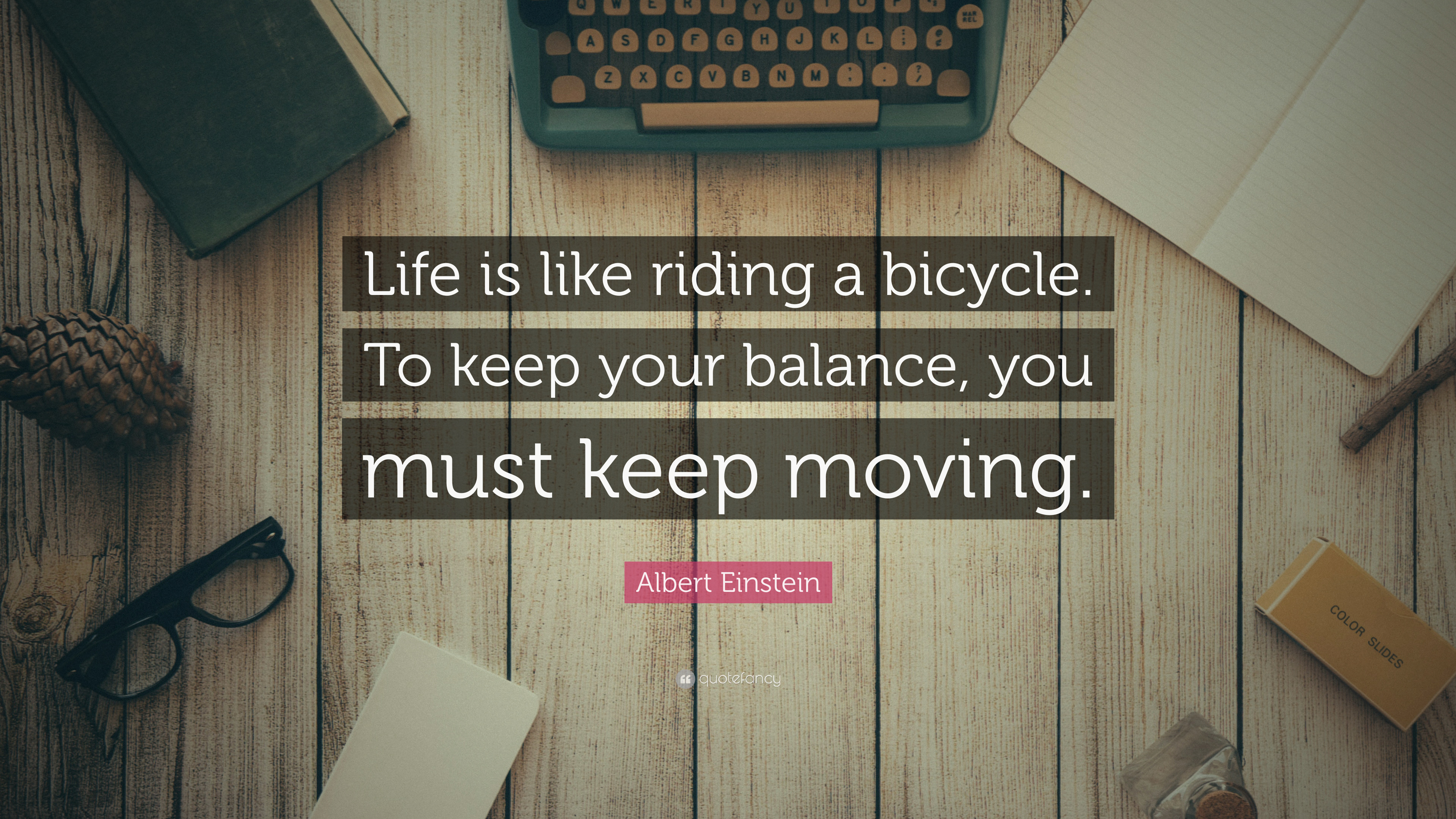 Albert Einstein Quote Life Is Like Riding A Bicycle To