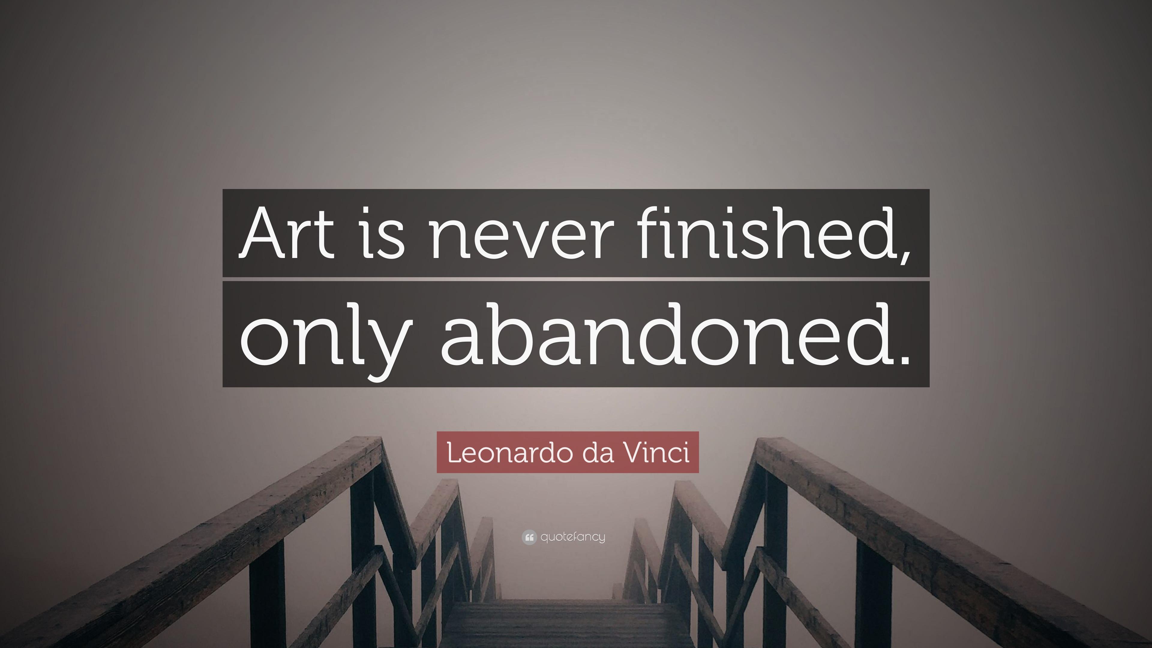 Vincent Van Gogh Quotes Wallpaper Leonardo Da Vinci Quote Art Is Never Finished Only