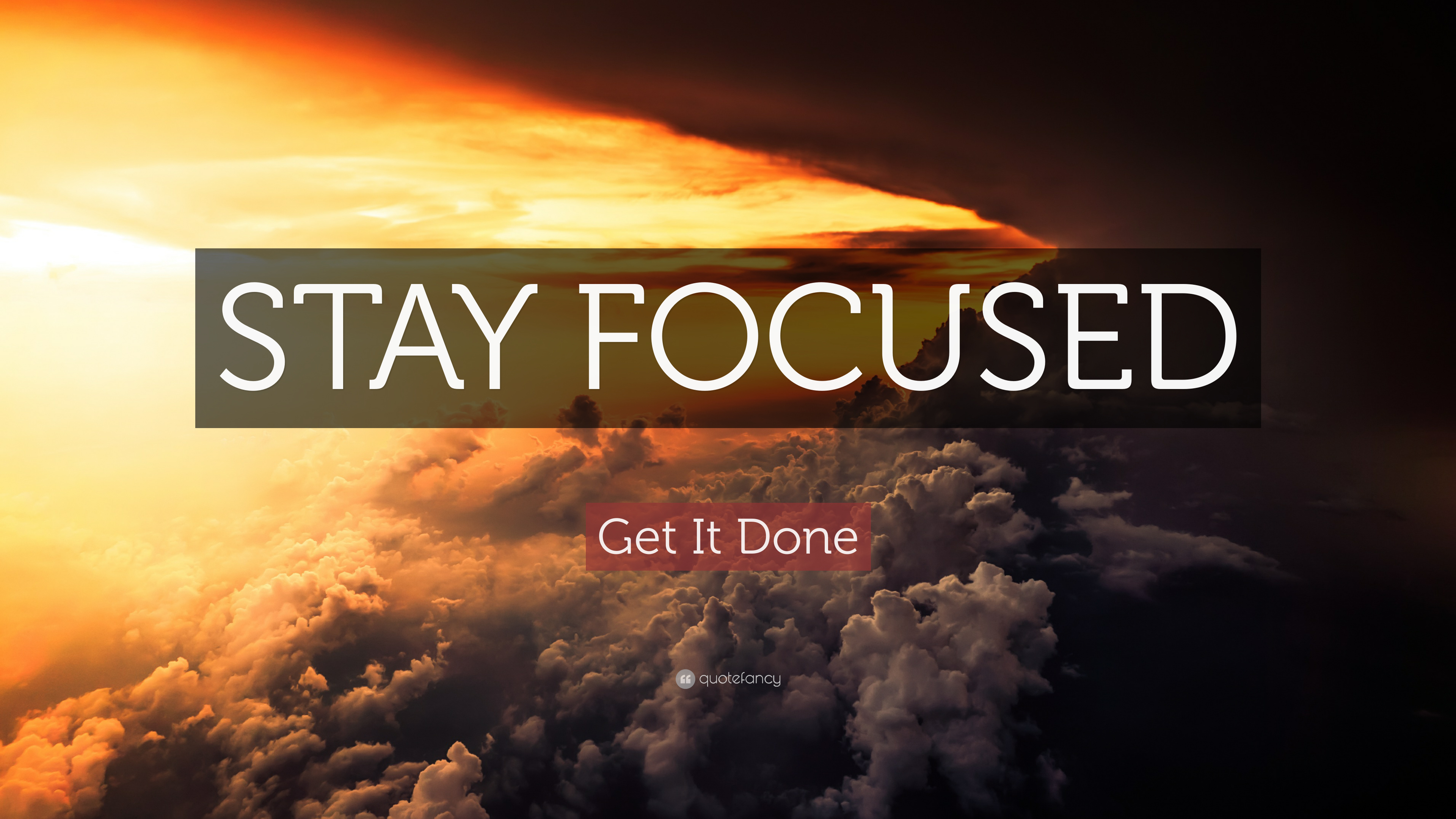 Motivational Wallpapers Hd Get It Done Quote Stay Focused 20 Wallpapers Quotefancy