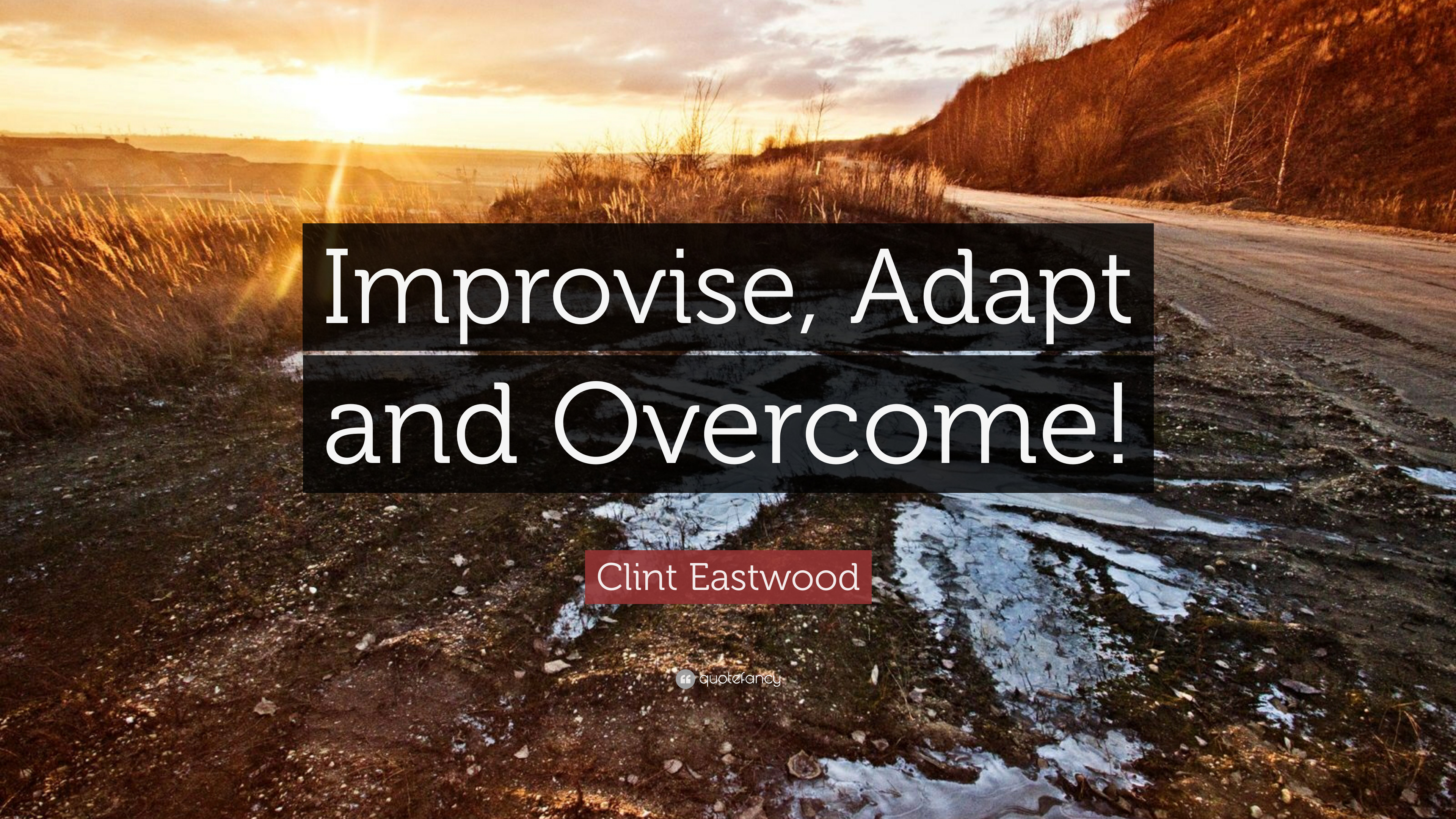 Son Wallpaper Quotes Clint Eastwood Quote Improvise Adapt And Overcome 12