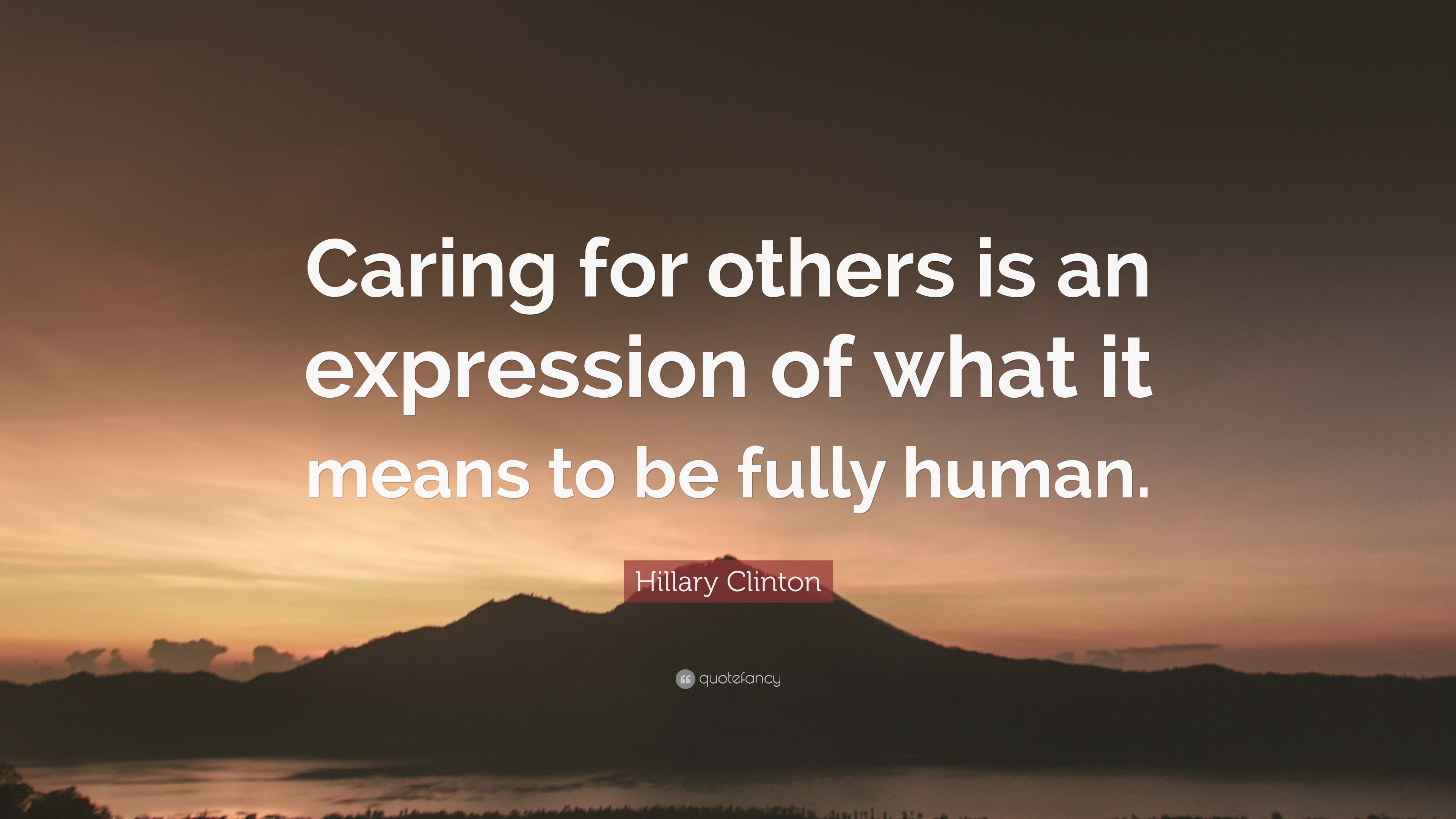 Hillary Clinton Quote Caring For Others Is An Expression