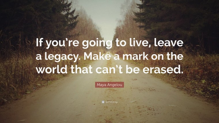 Image result for living up to a legacy quotes