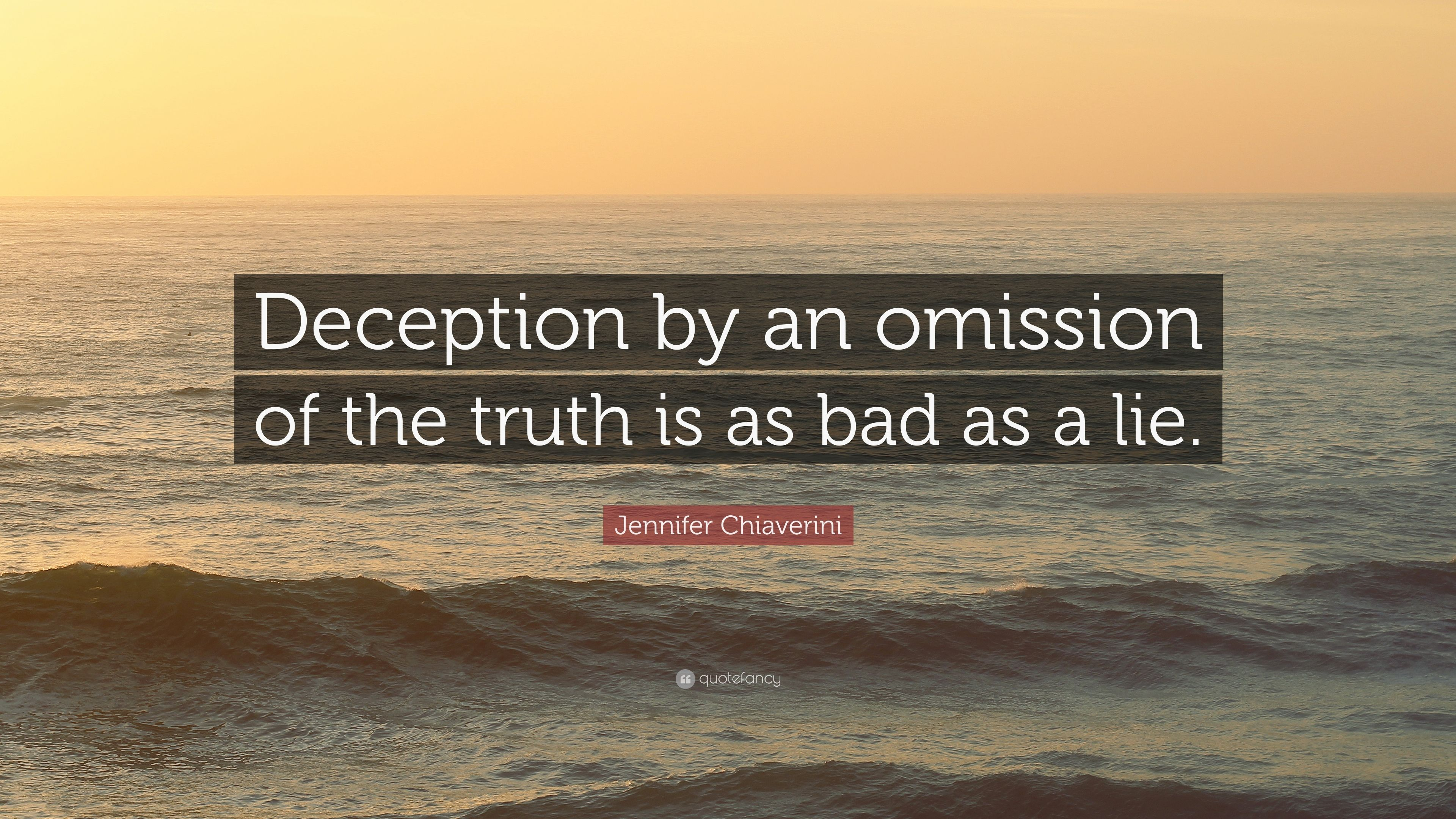 """Jennifer Chiaverini Quote: """"Deception by an omission of ..."""