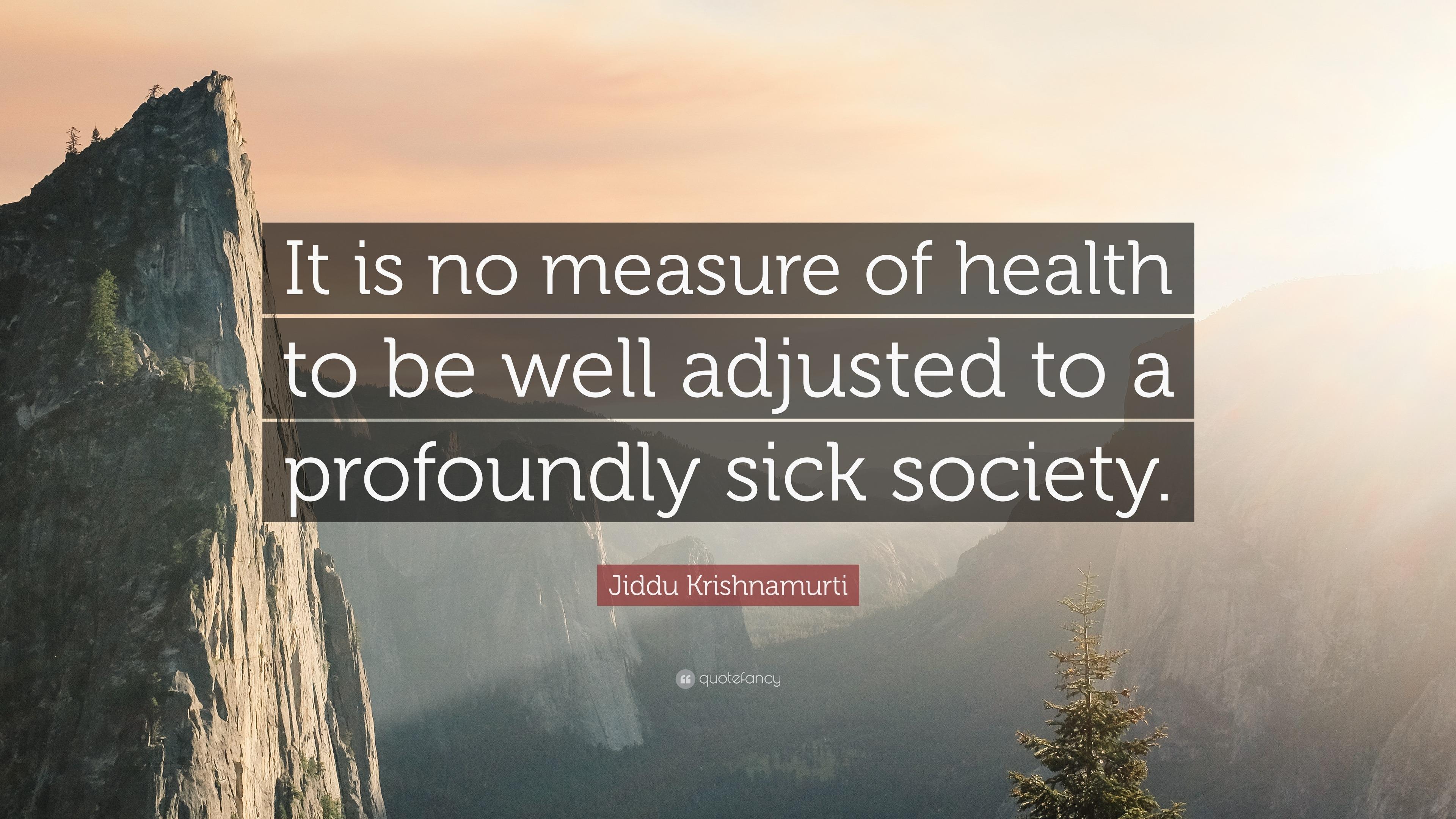Chanakya Quotes Wallpaper Jiddu Krishnamurti Quote It Is No Measure Of Health To