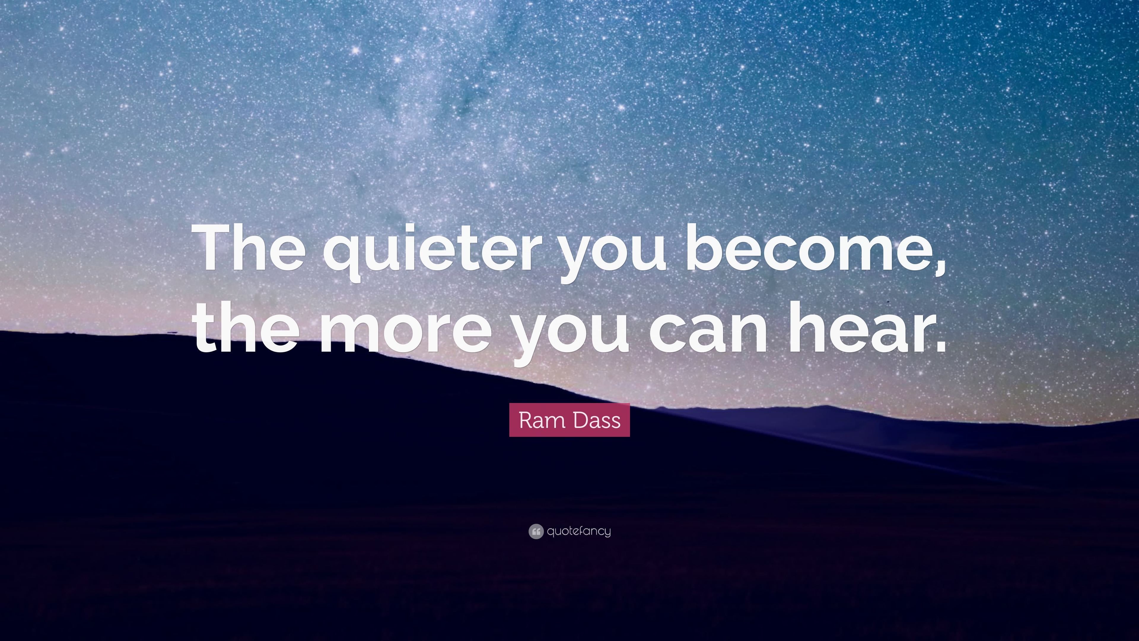 Zen Quote Wallpaper Ram Dass Quote The Quieter You Become The More You Can