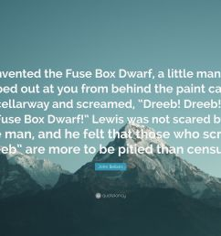 john bellairs quote he invented the fuse box dwarf a little man who [ 3840 x 2160 Pixel ]